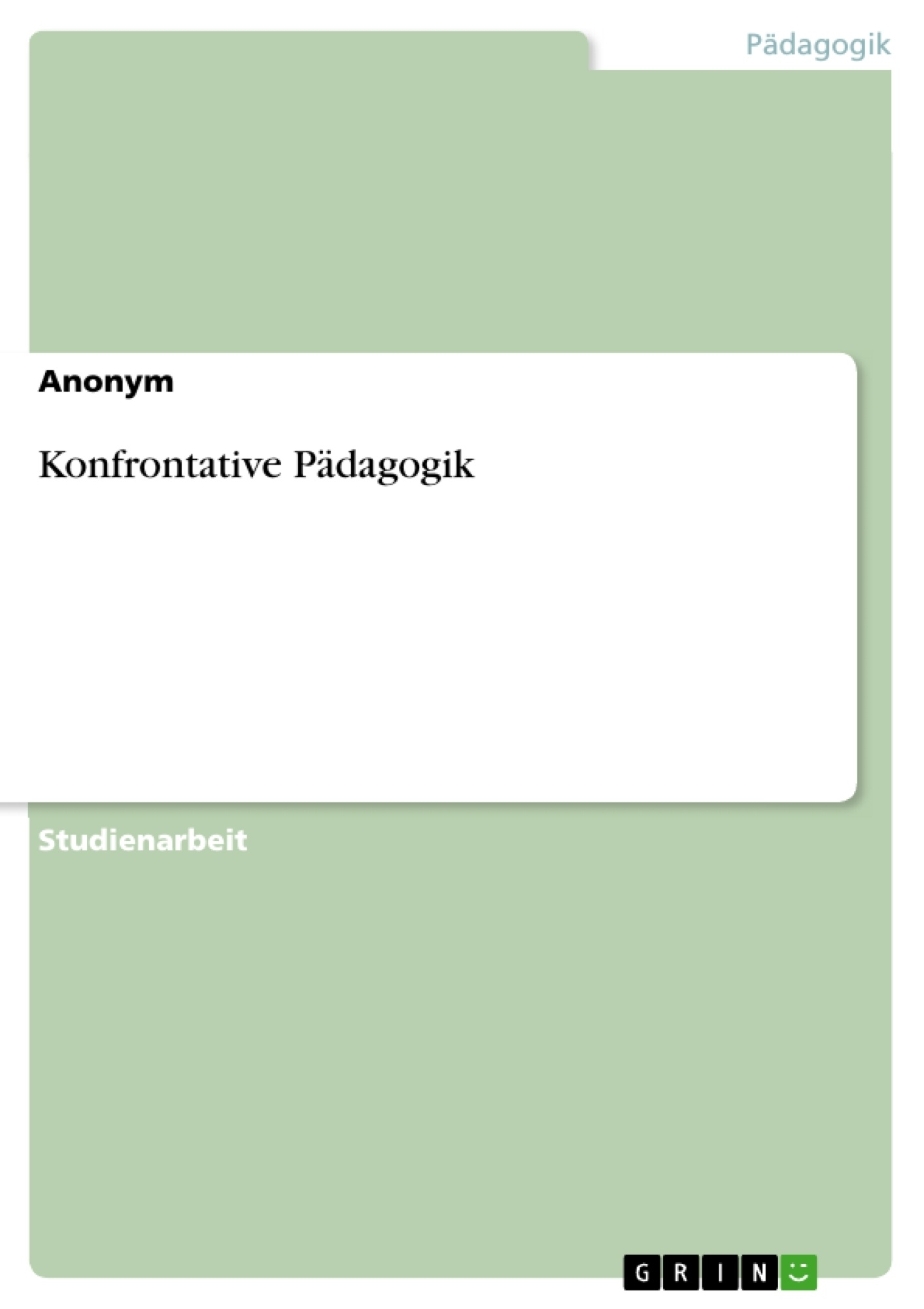 Titel: Konfrontative Pädagogik