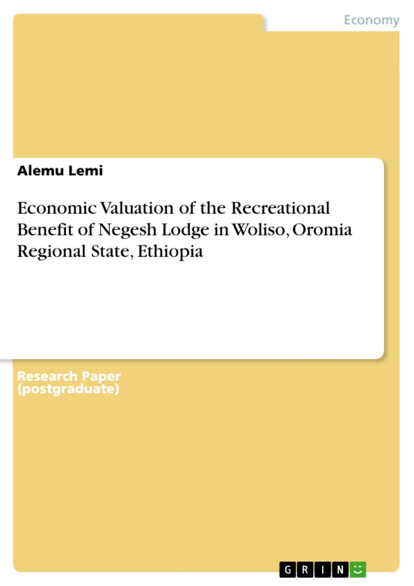 Title: Economic Valuation of the Recreational Benefit of Negesh Lodge in Woliso, Oromia Regional State, Ethiopia