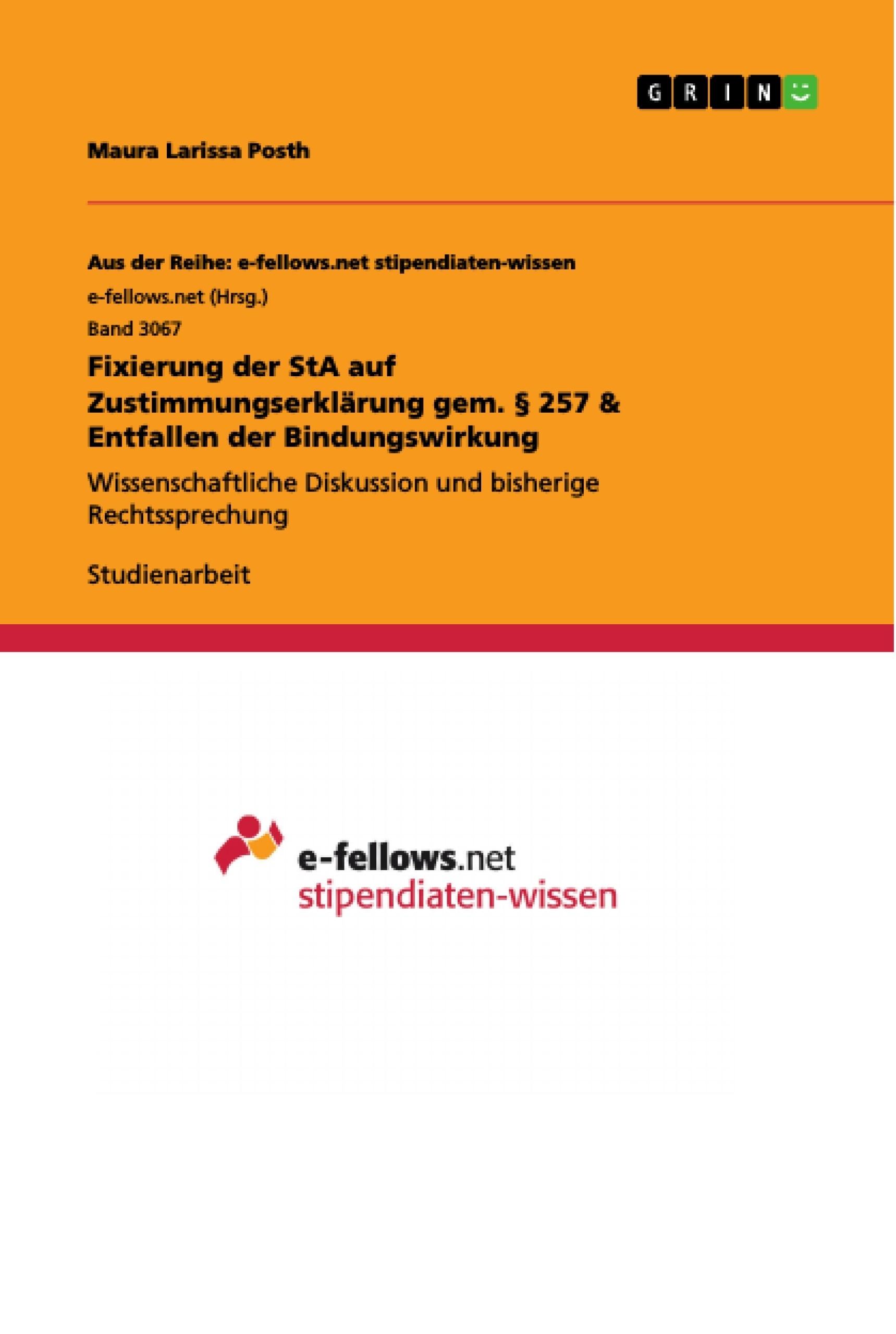 Titel: Fixierung der StA auf Zustimmungserklärung gem. § 257 & Entfallen der Bindungswirkung