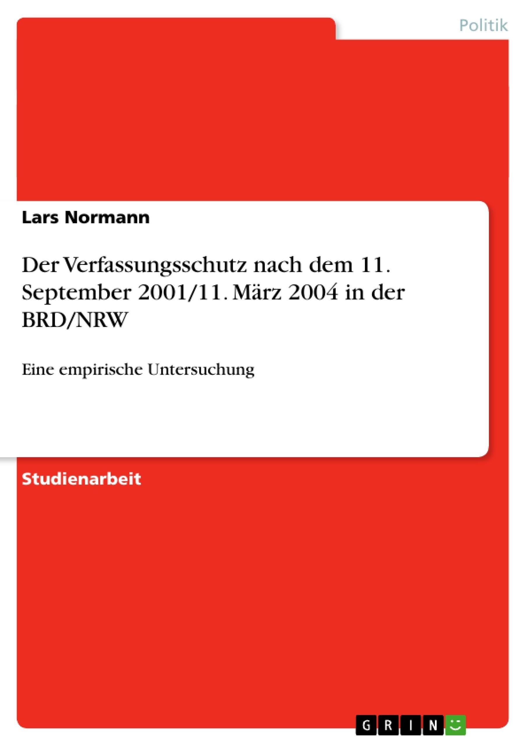 Titel: Der Verfassungsschutz nach dem 11. September 2001/11. März 2004 in der BRD/NRW