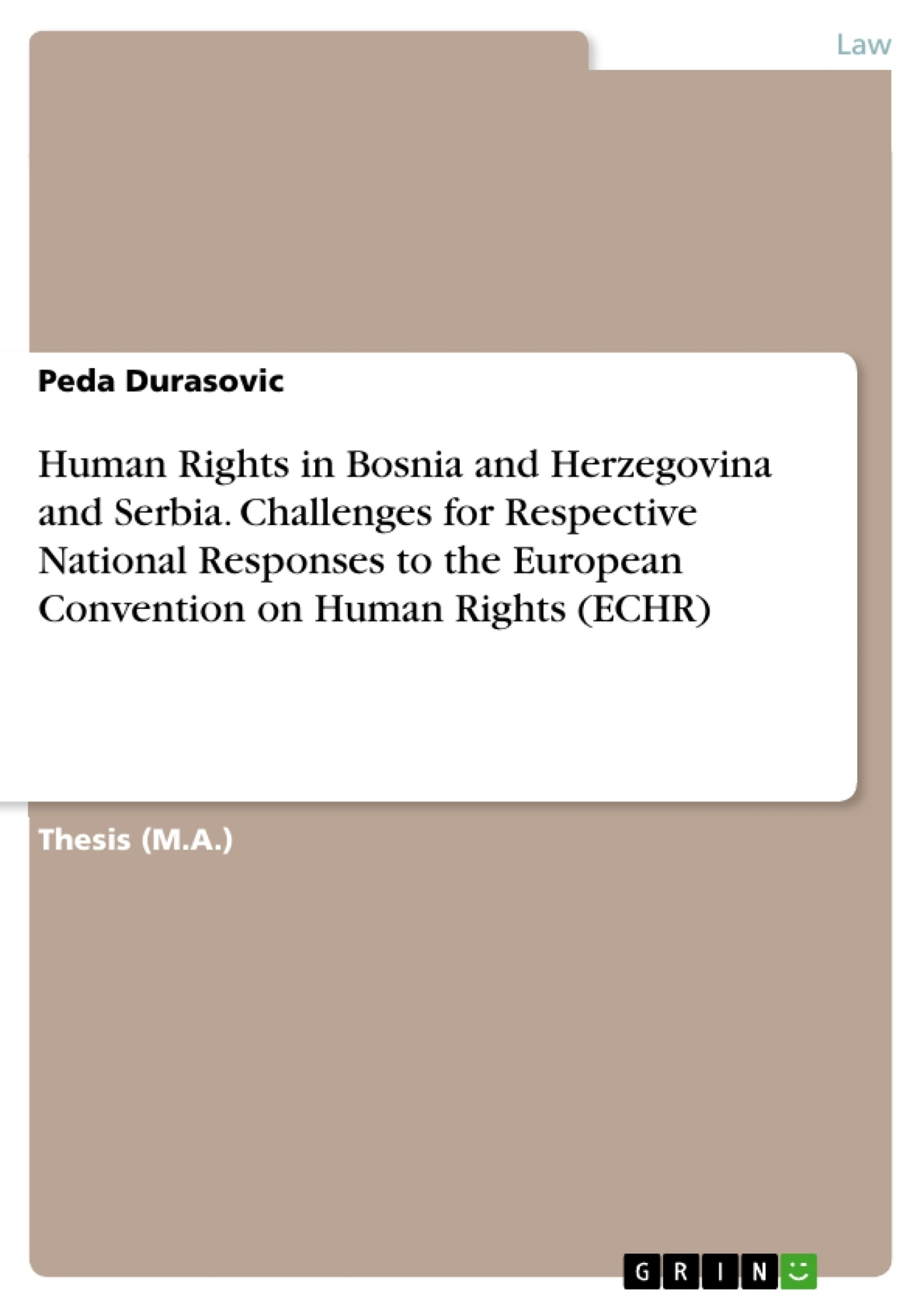 Title: Human Rights in Bosnia and Herzegovina and Serbia. Challenges for Respective National Responses to the European Convention on Human Rights (ECHR)