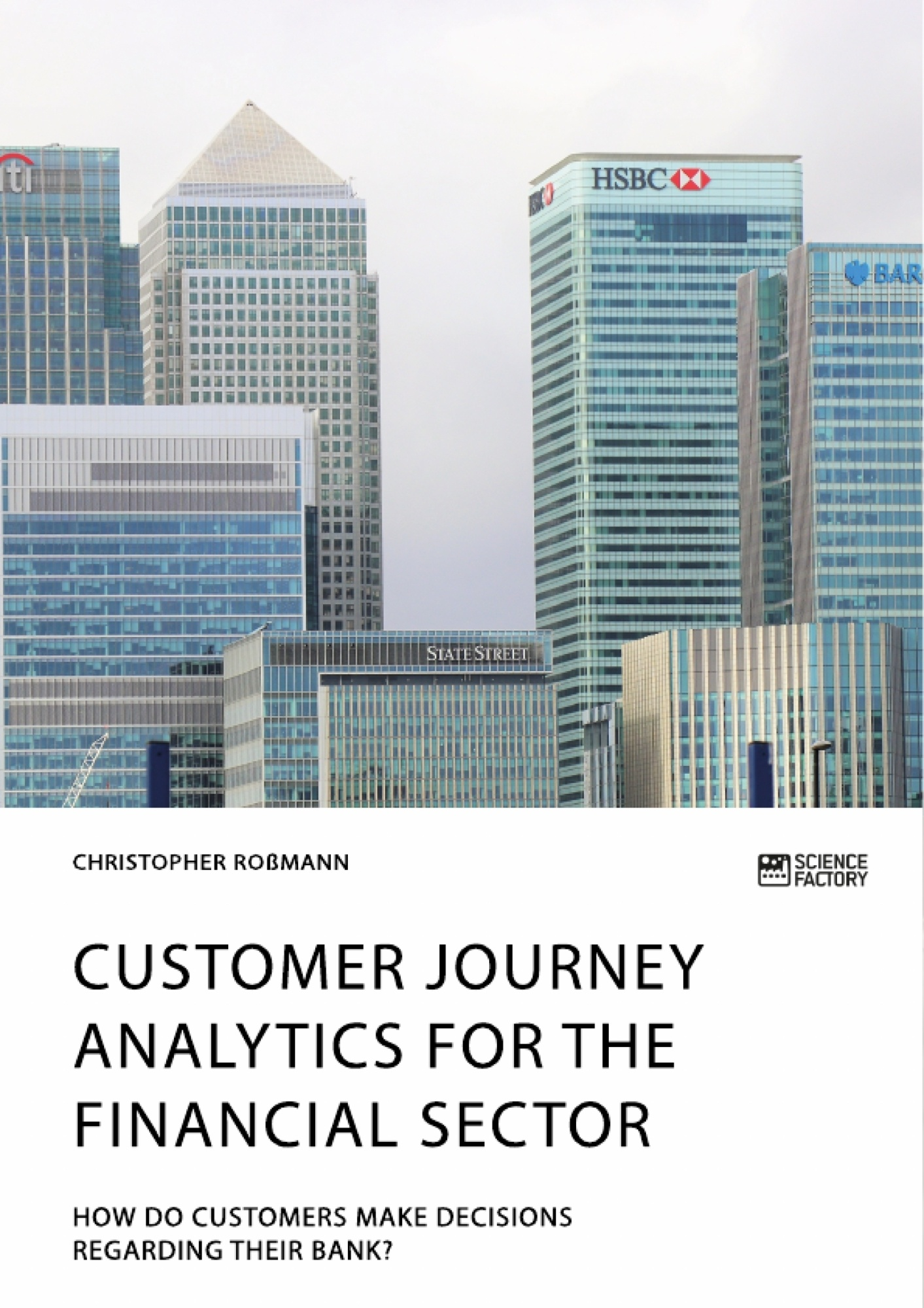 Title: Customer journey analytics for the financial sector. How do customers make decisions regarding their bank?