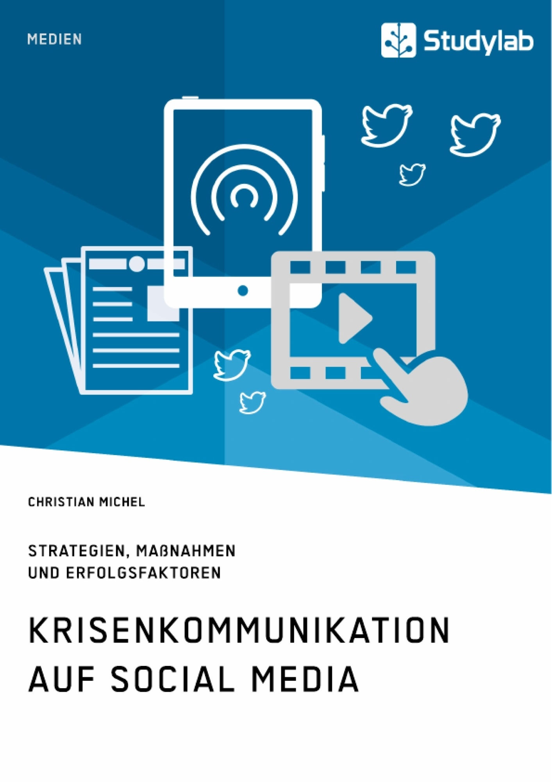 Titel: Krisenkommunikation auf Social Media. Strategien, Maßnahmen und Erfolgsfaktoren