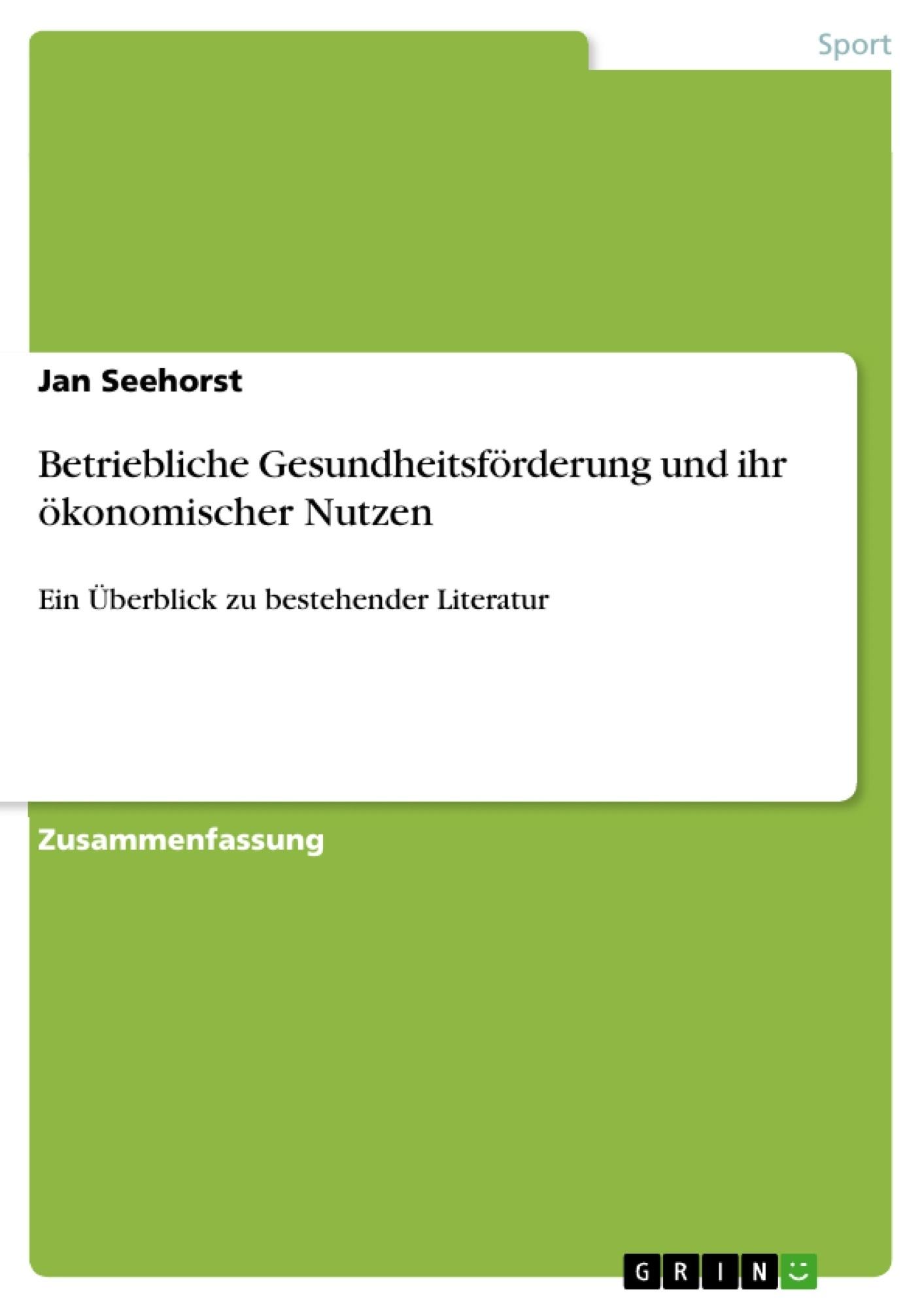 Titel: Betriebliche Gesundheitsförderung und ihr ökonomischer Nutzen