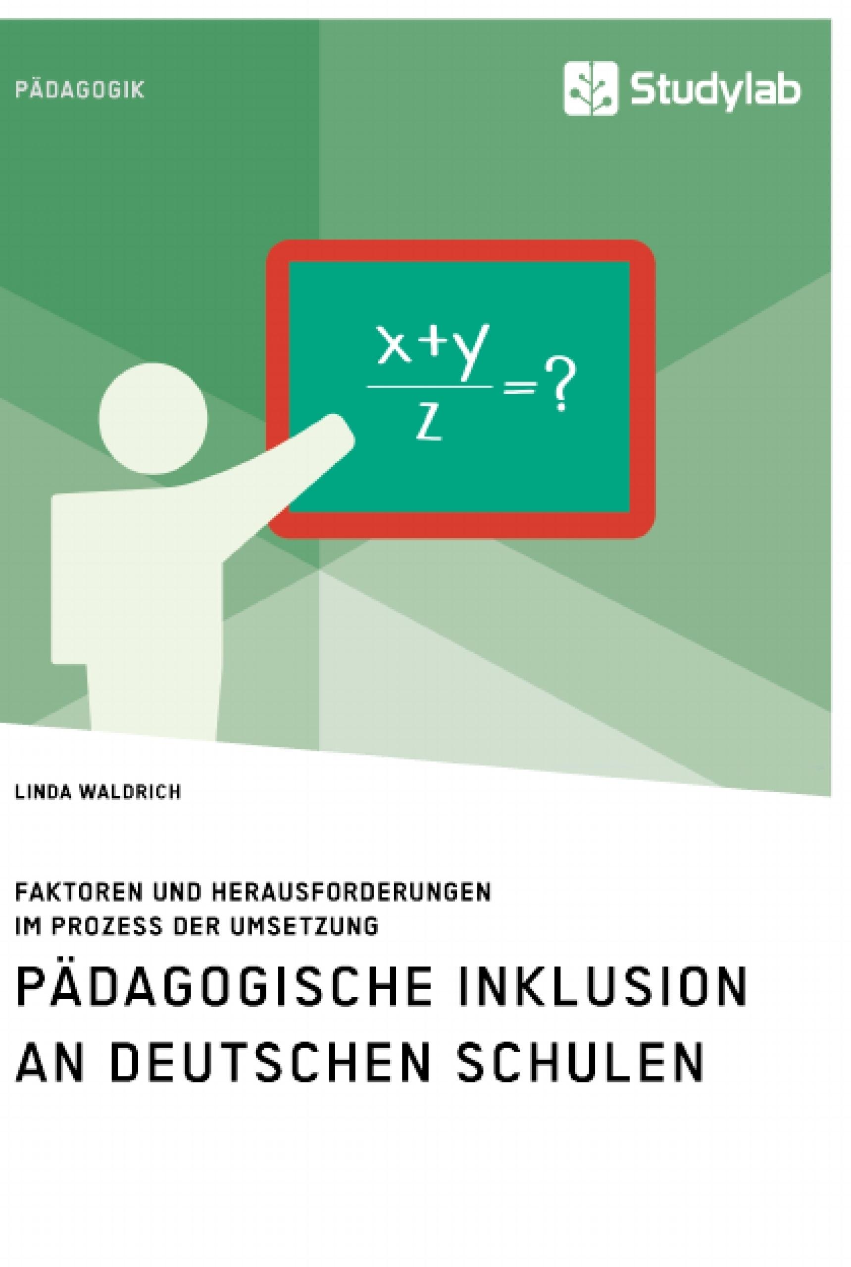 Titel: Pädagogische Inklusion an deutschen Schulen. Faktoren und Herausforderungen im Prozess der Umsetzung