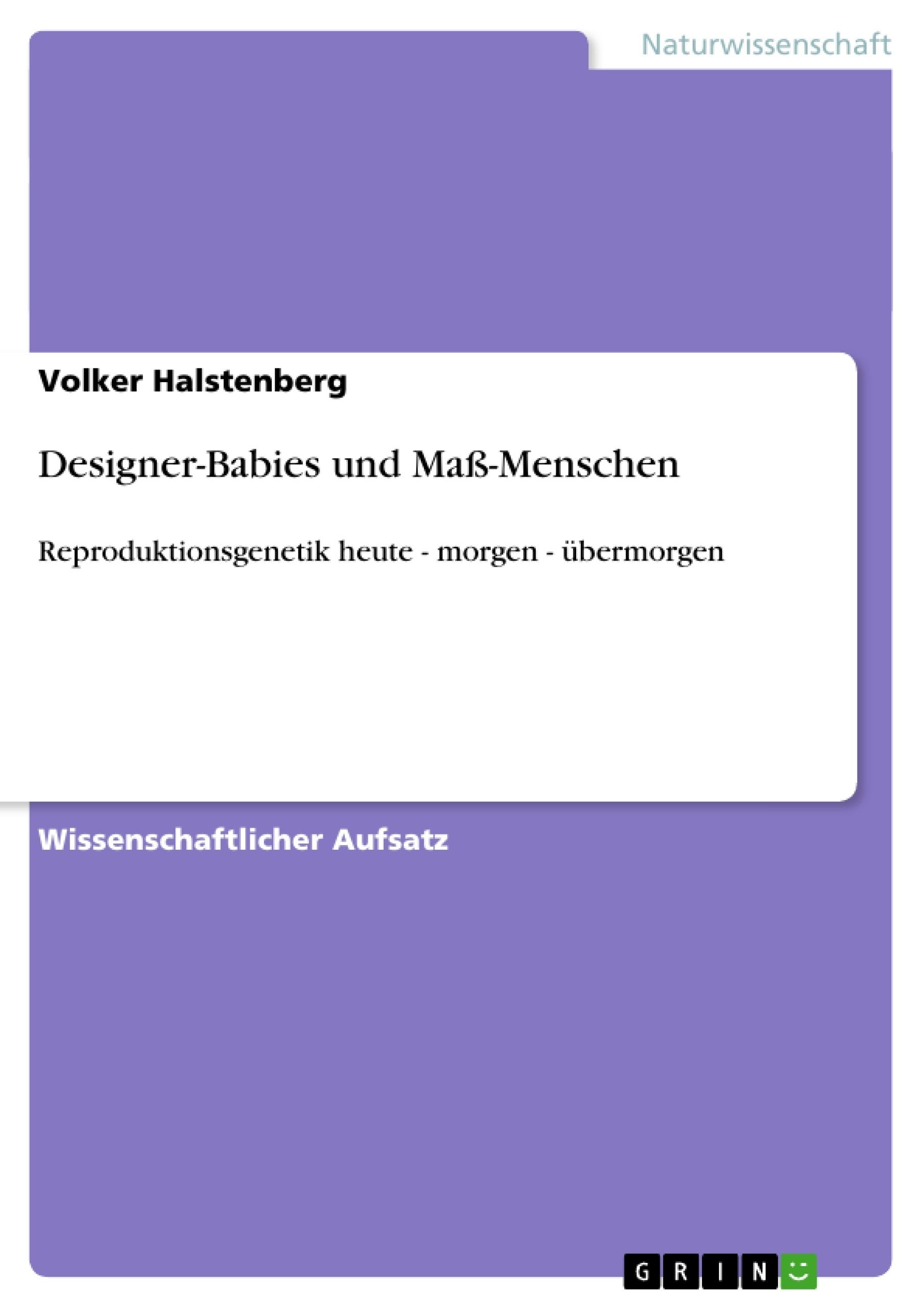 Titel: Designer-Babies und Maß-Menschen