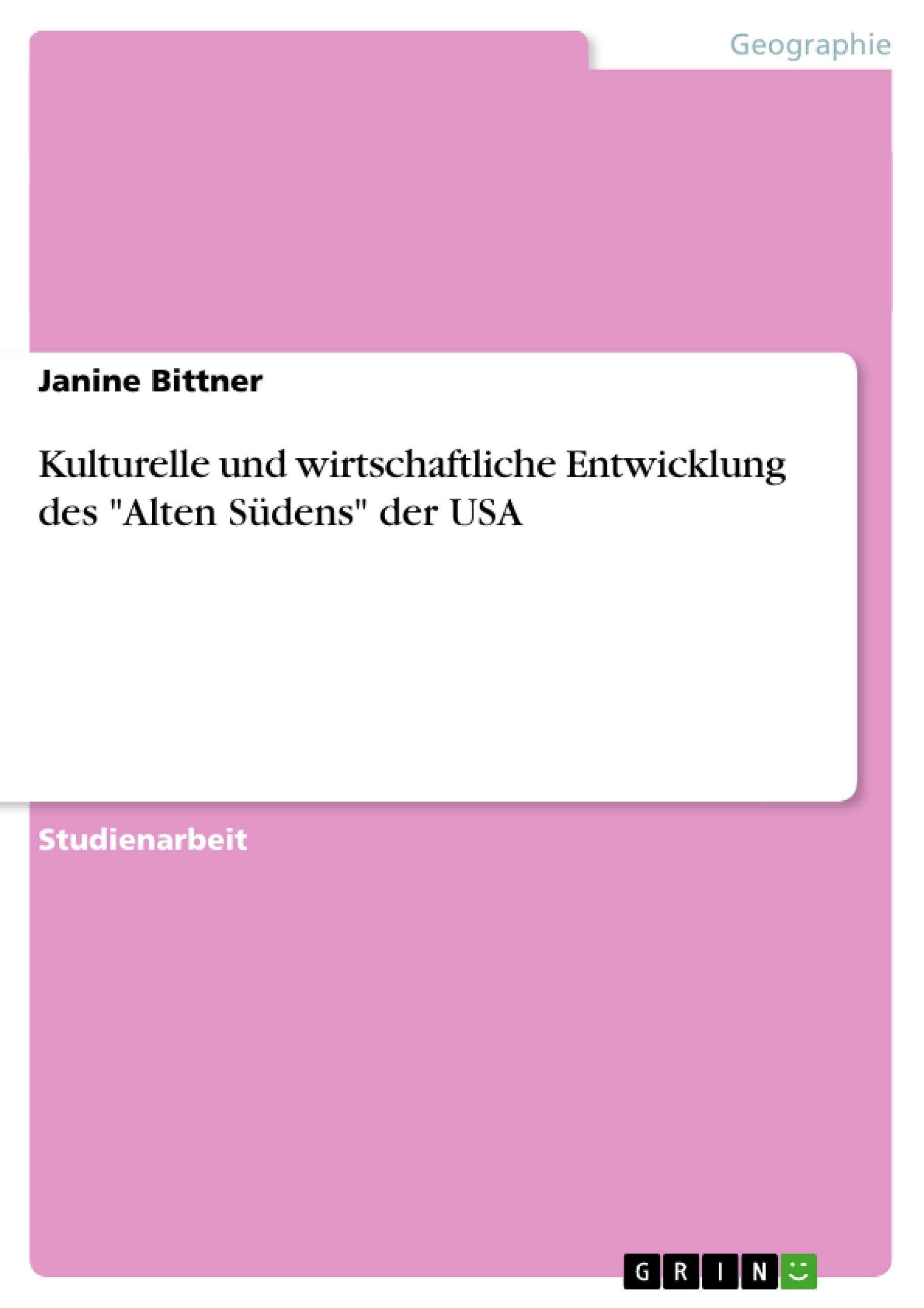 """Titel: Kulturelle und wirtschaftliche Entwicklung des """"Alten Südens"""" der USA"""