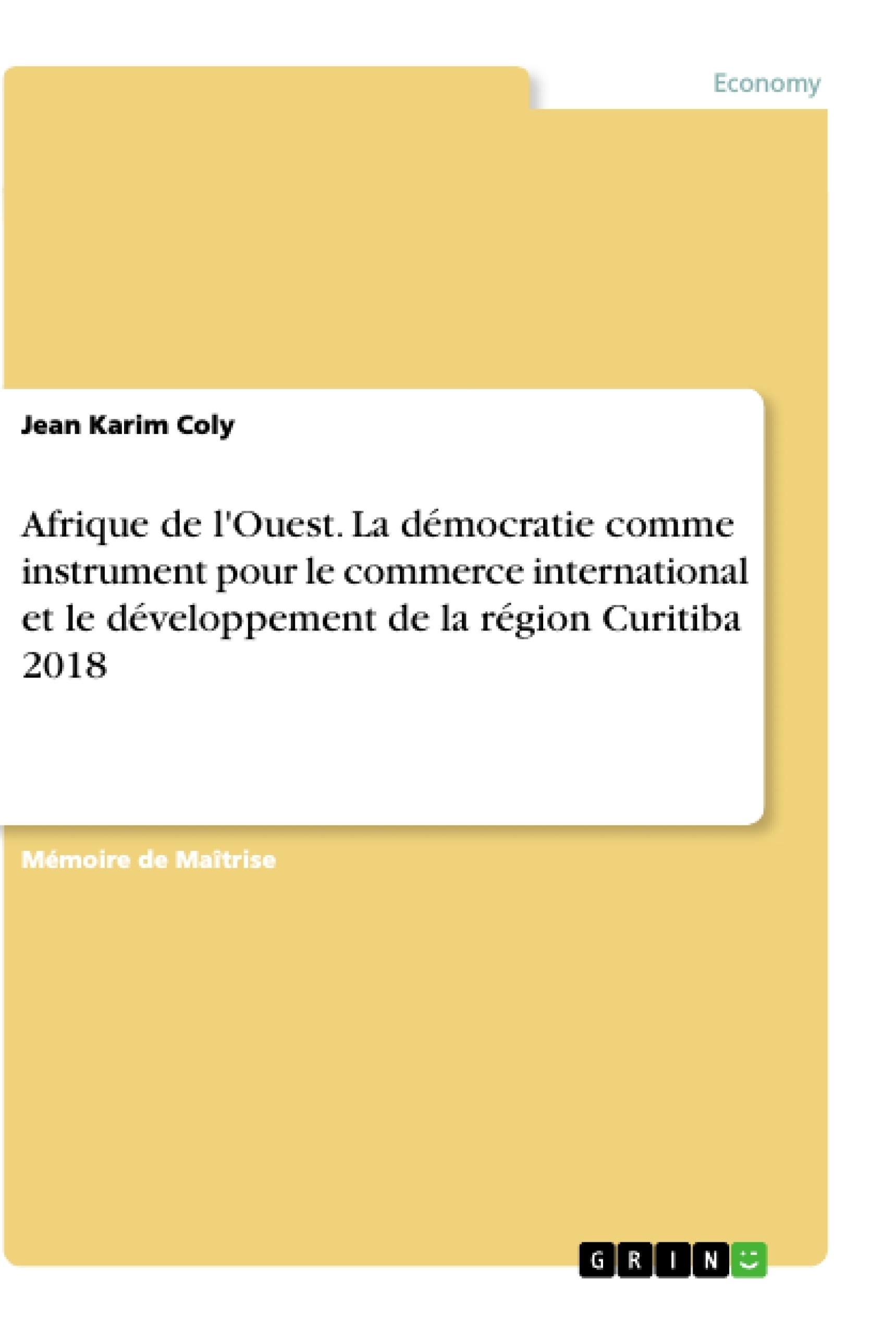Titre: Afrique de l'Ouest. La démocratie comme instrument pour le commerce international et le développement de la région Curitiba 2018