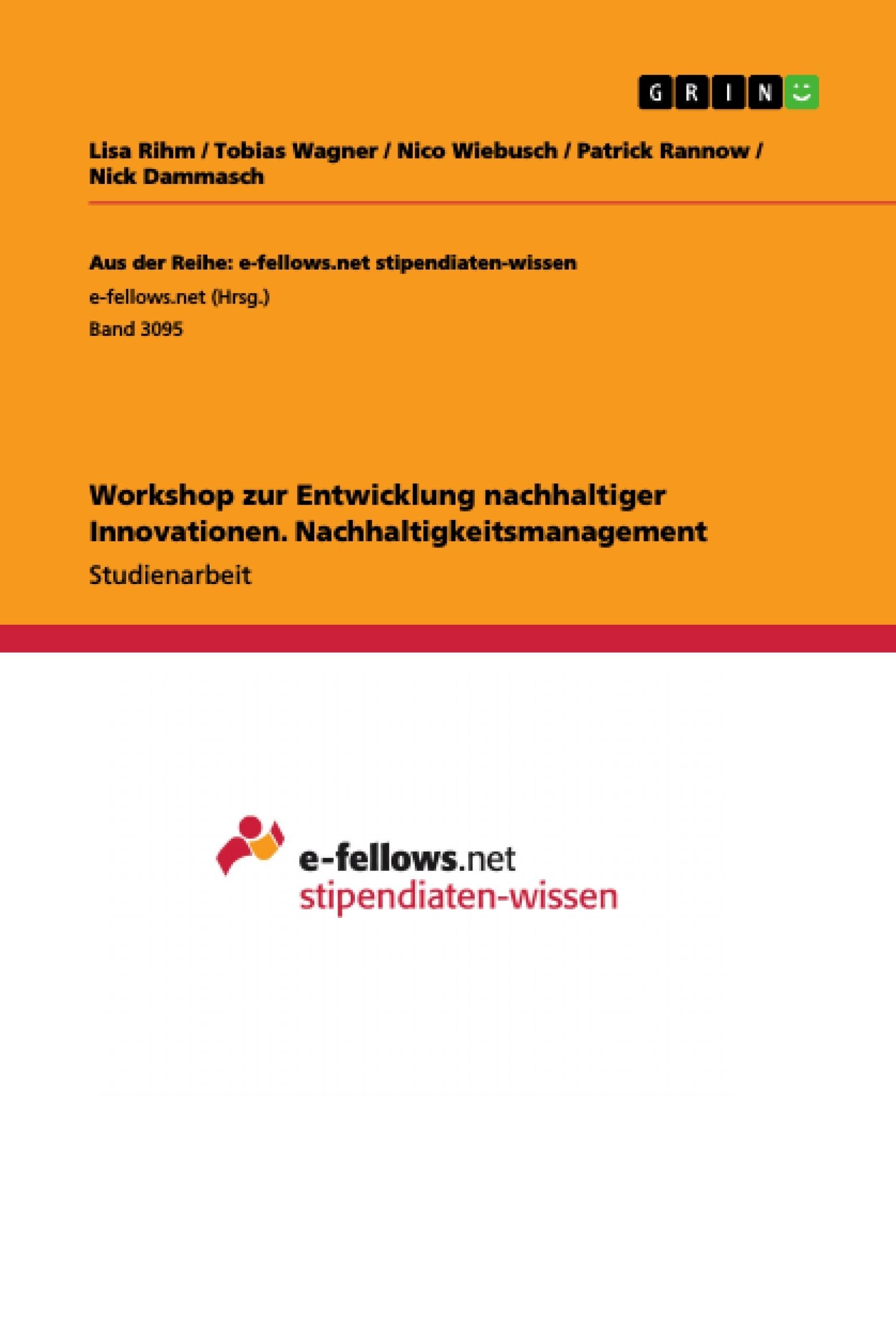 Titel: Workshop zur Entwicklung nachhaltiger Innovationen. Nachhaltigkeitsmanagement