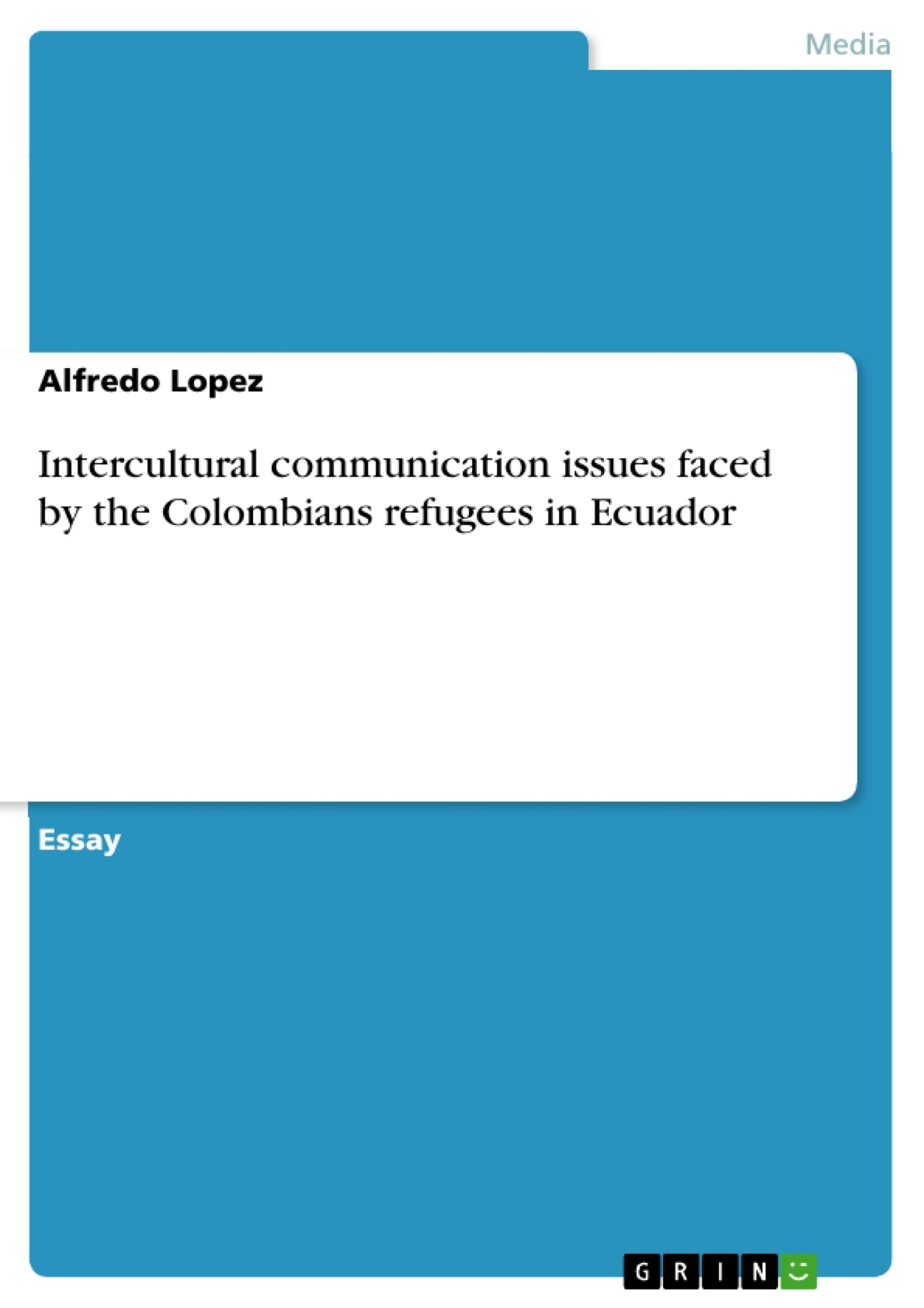 Title: Intercultural communication issues faced by the Colombians refugees in Ecuador