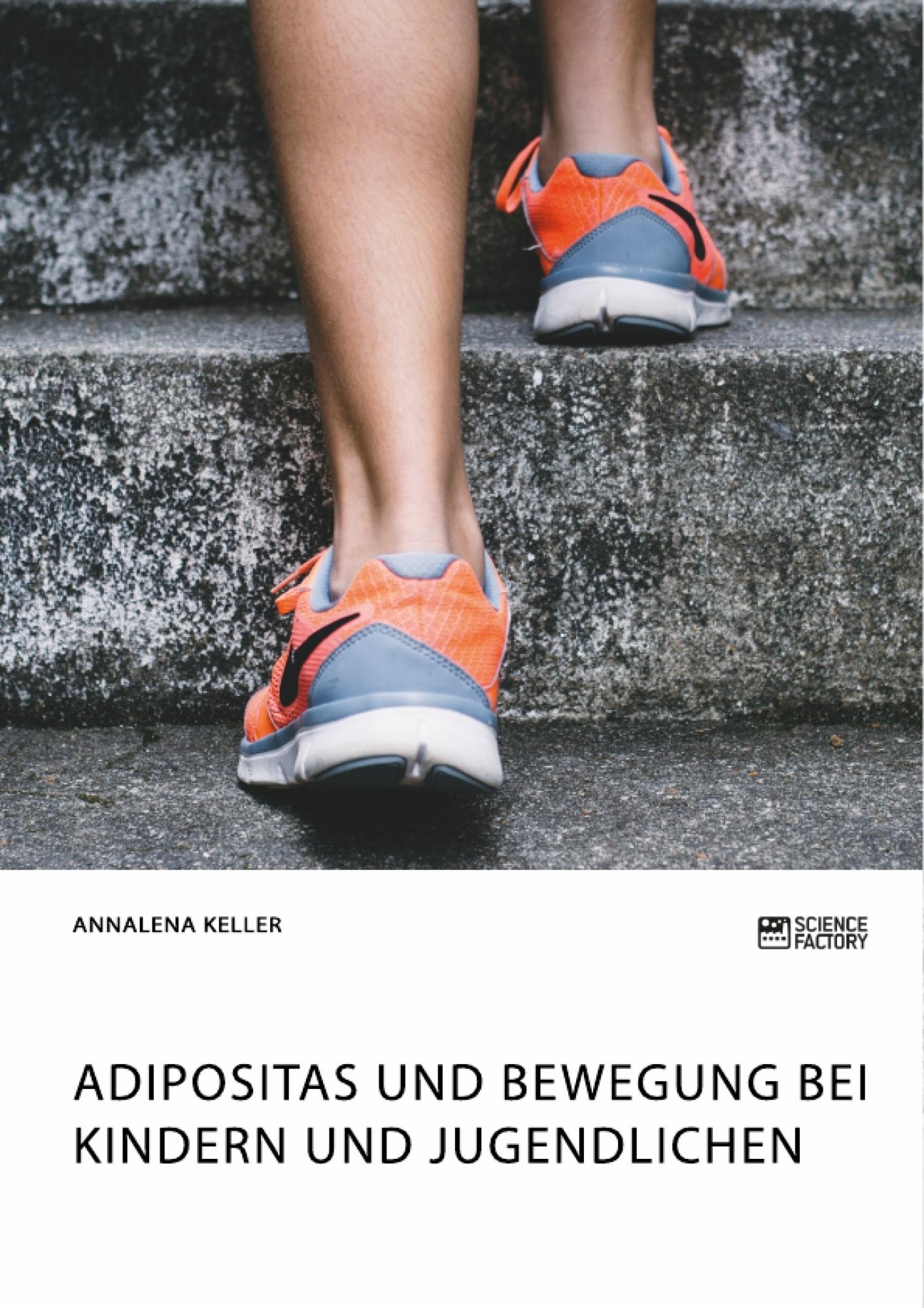 Titel: Adipositas und Bewegung bei Kindern und Jugendlichen