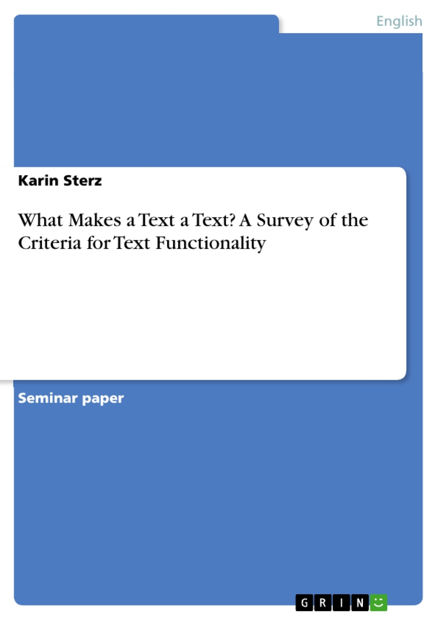 Title: What Makes a Text a Text? A Survey of the Criteria for Text Functionality