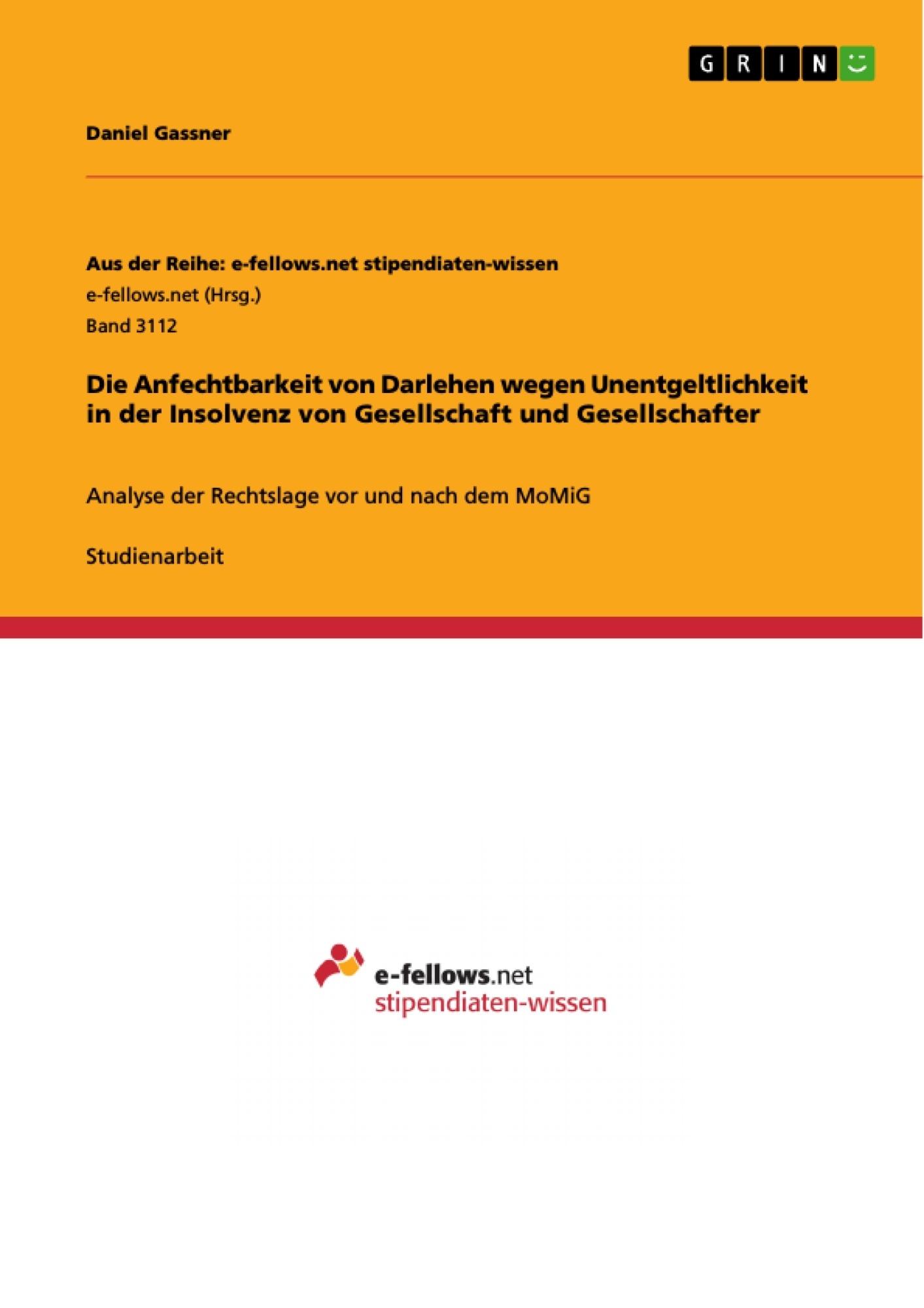 Titel: Die Anfechtbarkeit von Darlehen wegen Unentgeltlichkeit in der Insolvenz von Gesellschaft und Gesellschafter