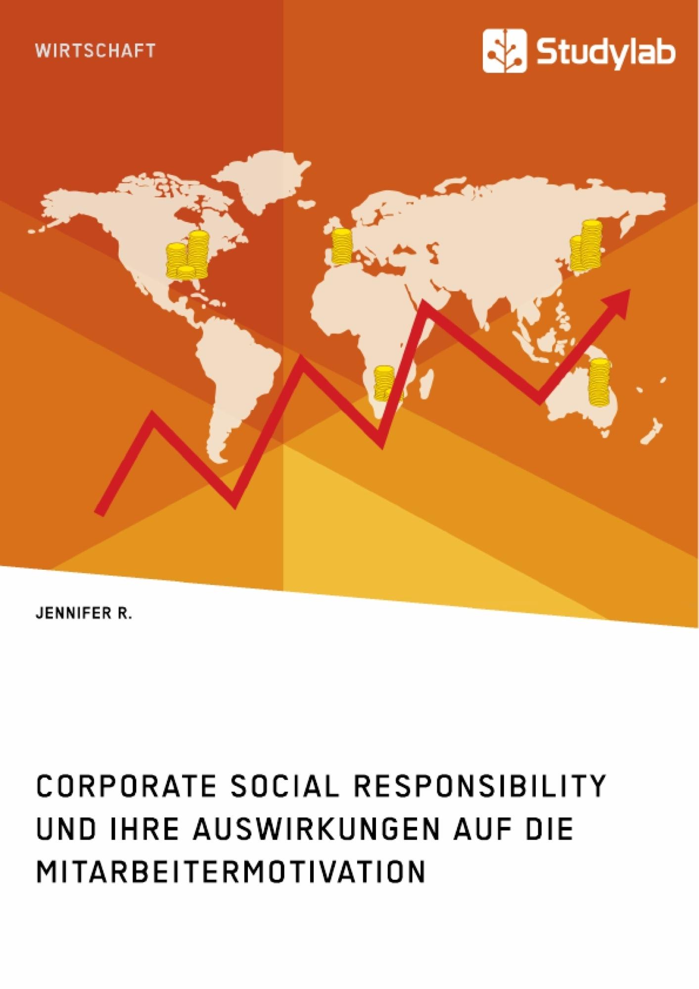 Titel: Corporate Social Responsibility und ihre Auswirkungen auf die Mitarbeitermotivation