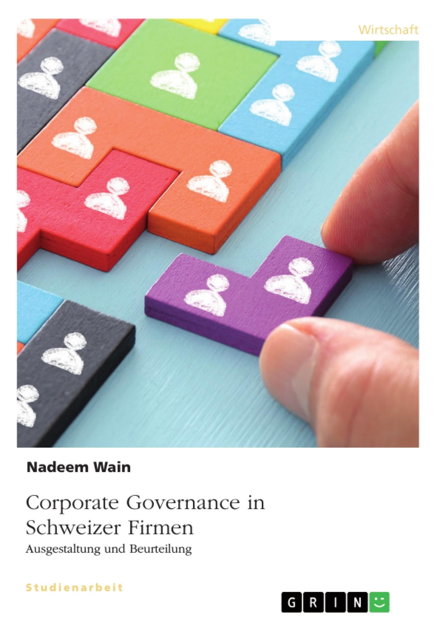 Titel: Corporate Governance in Schweizer Firmen. Ausgestaltung und Beurteilung
