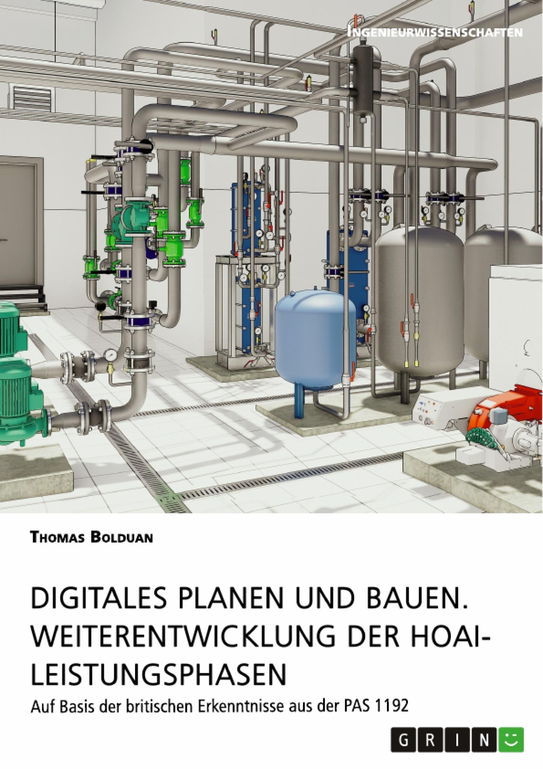 Titel: Digitales Planen und Bauen. Weiterentwicklung der HOAI-Leistungsphasen