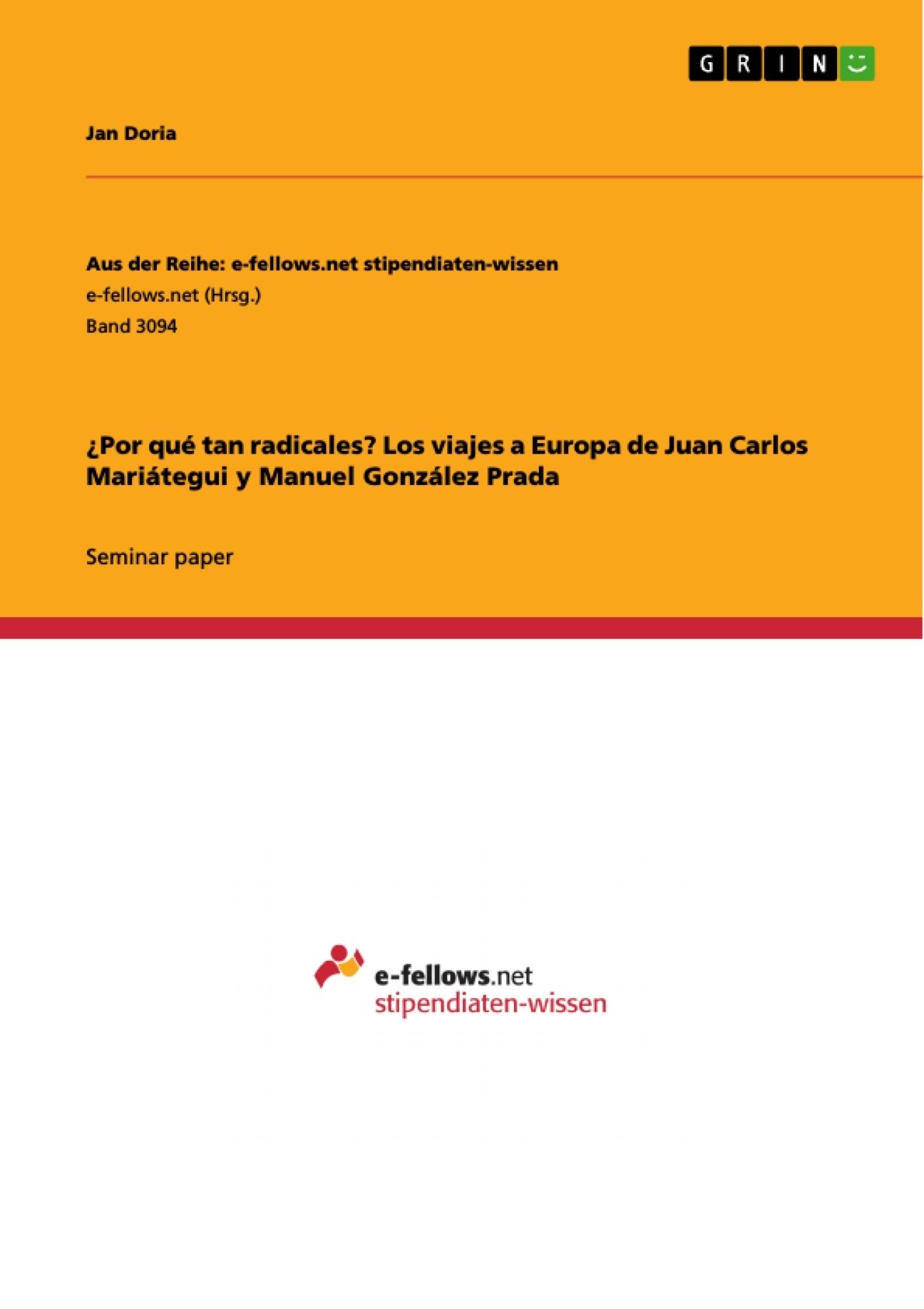 Título: ¿Por qué tan radicales? Los viajes a Europa de Juan Carlos Mariátegui y Manuel González Prada