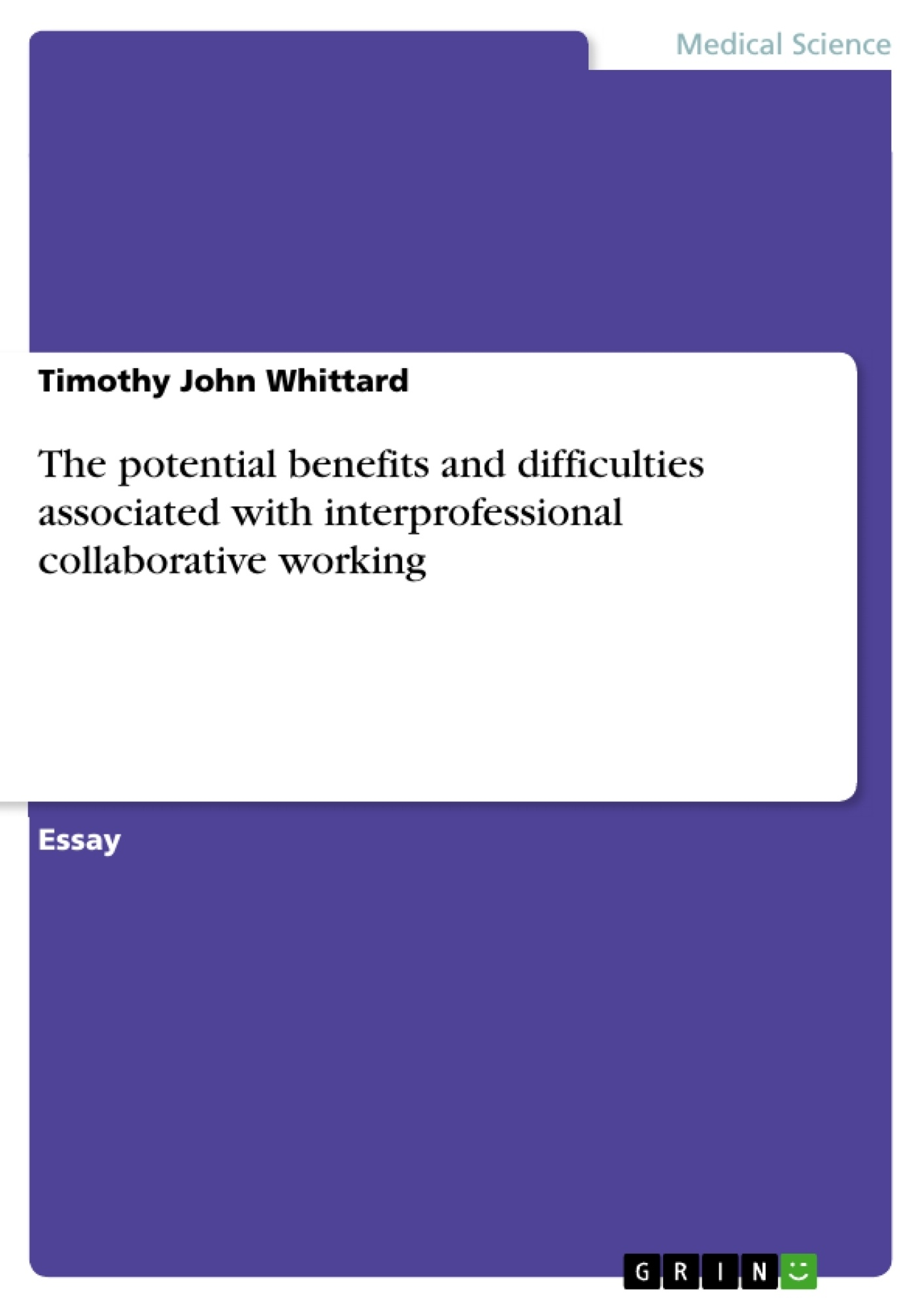 Title: The potential benefits and difficulties associated with interprofessional collaborative working