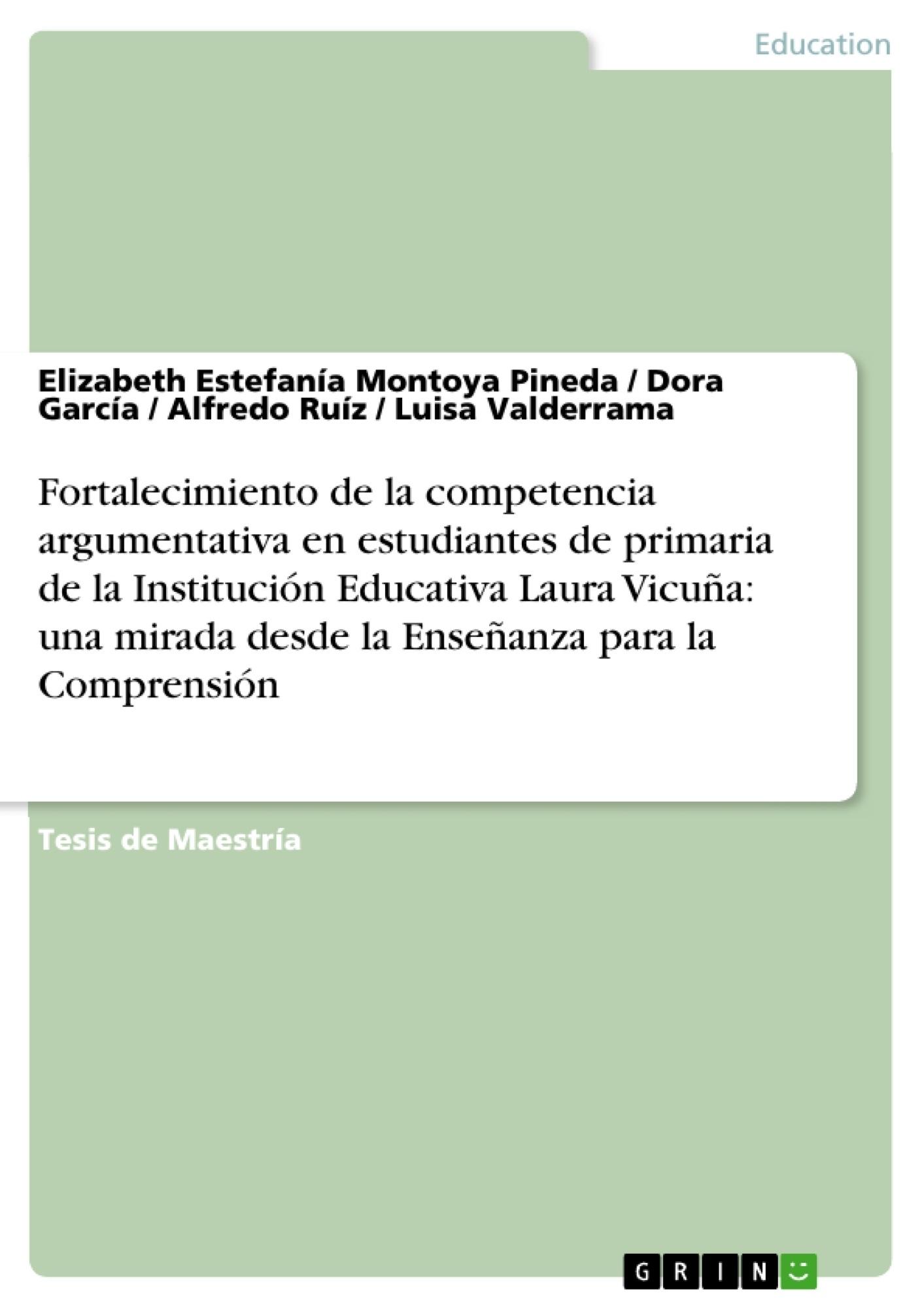 Título: Fortalecimiento de la competencia argumentativa en estudiantes de primaria de la Institución Educativa Laura Vicuña: una mirada desde la Enseñanza para la Comprensión