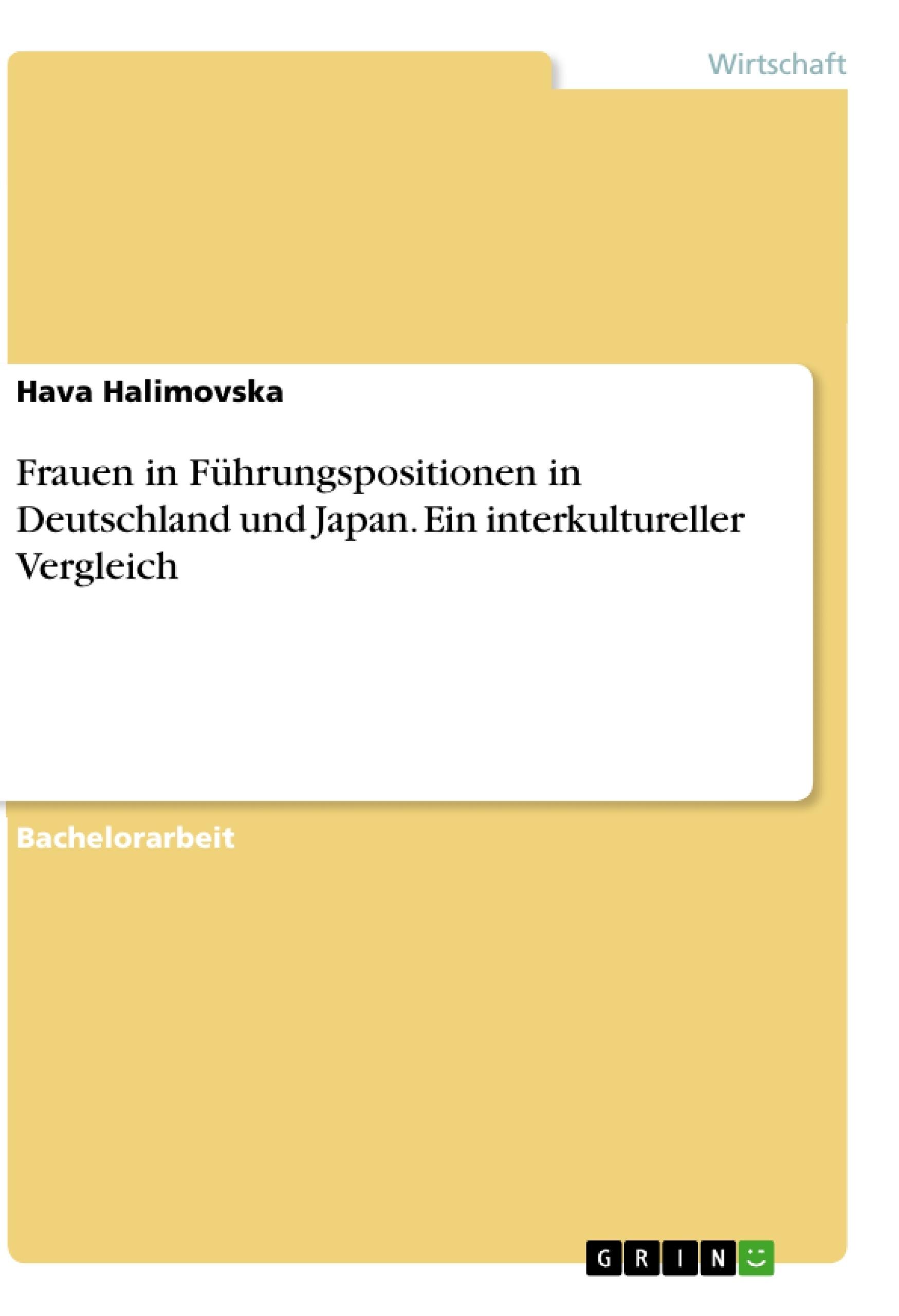 Titel: Frauen in Führungspositionen in Deutschland und Japan. Ein interkultureller Vergleich
