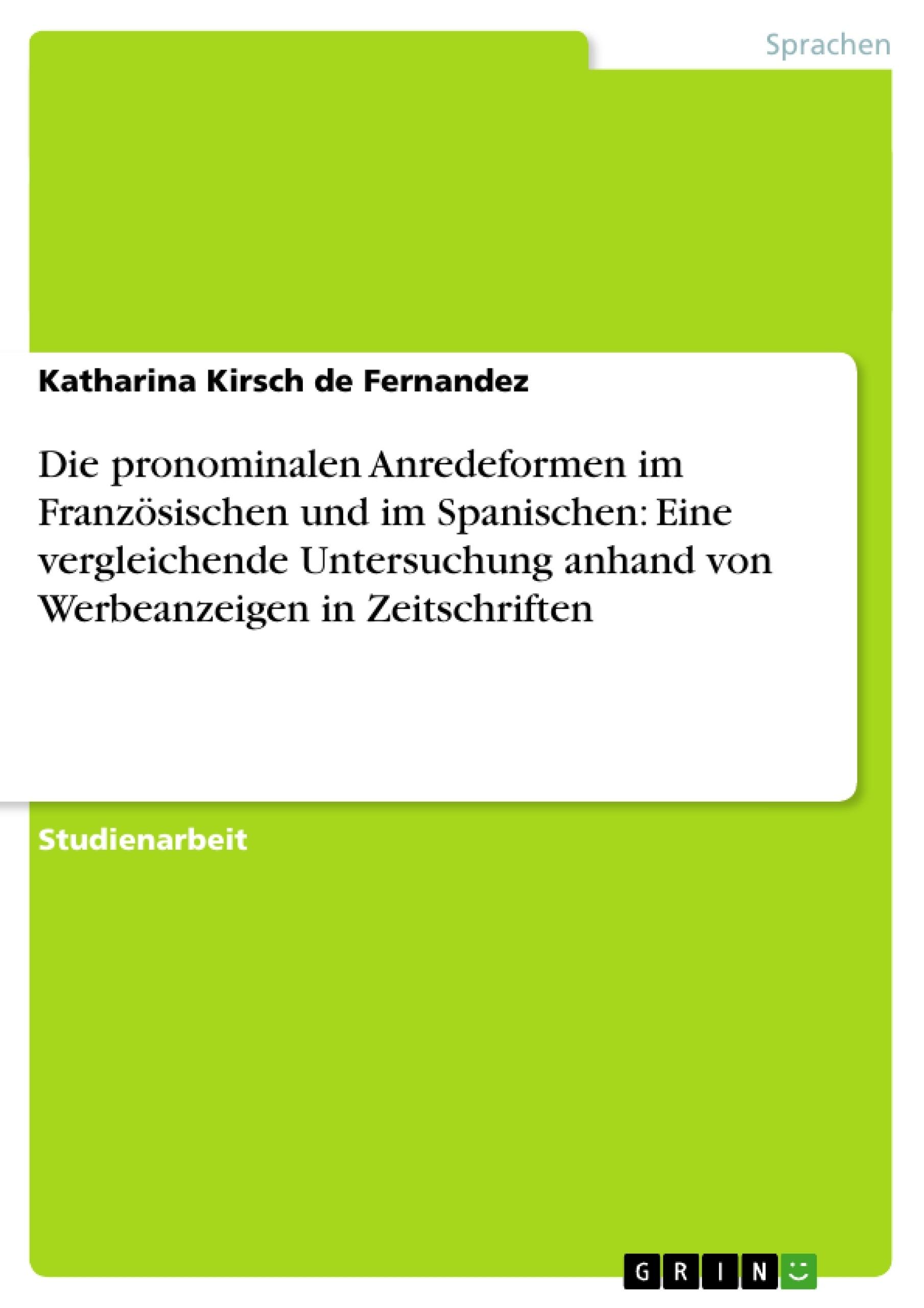 Titel: Die pronominalen Anredeformen im Französischen und im Spanischen: Eine vergleichende Untersuchung anhand von Werbeanzeigen in Zeitschriften