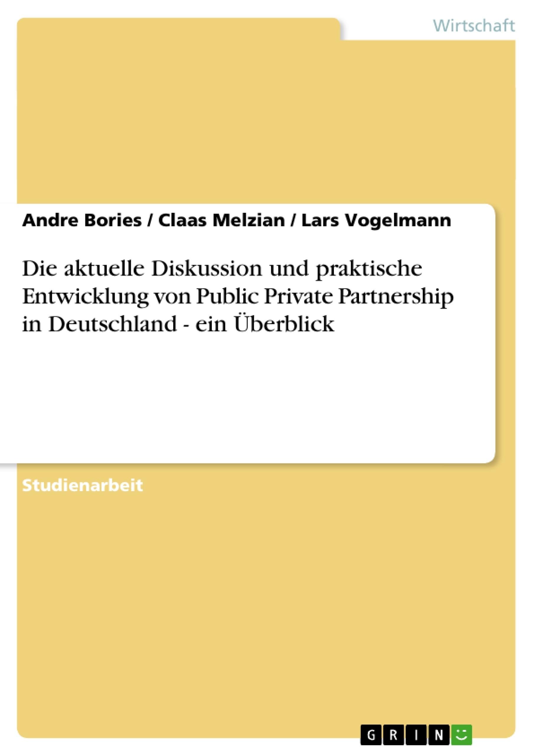 Titel: Die aktuelle Diskussion und praktische Entwicklung von Public Private Partnership in Deutschland - ein Überblick