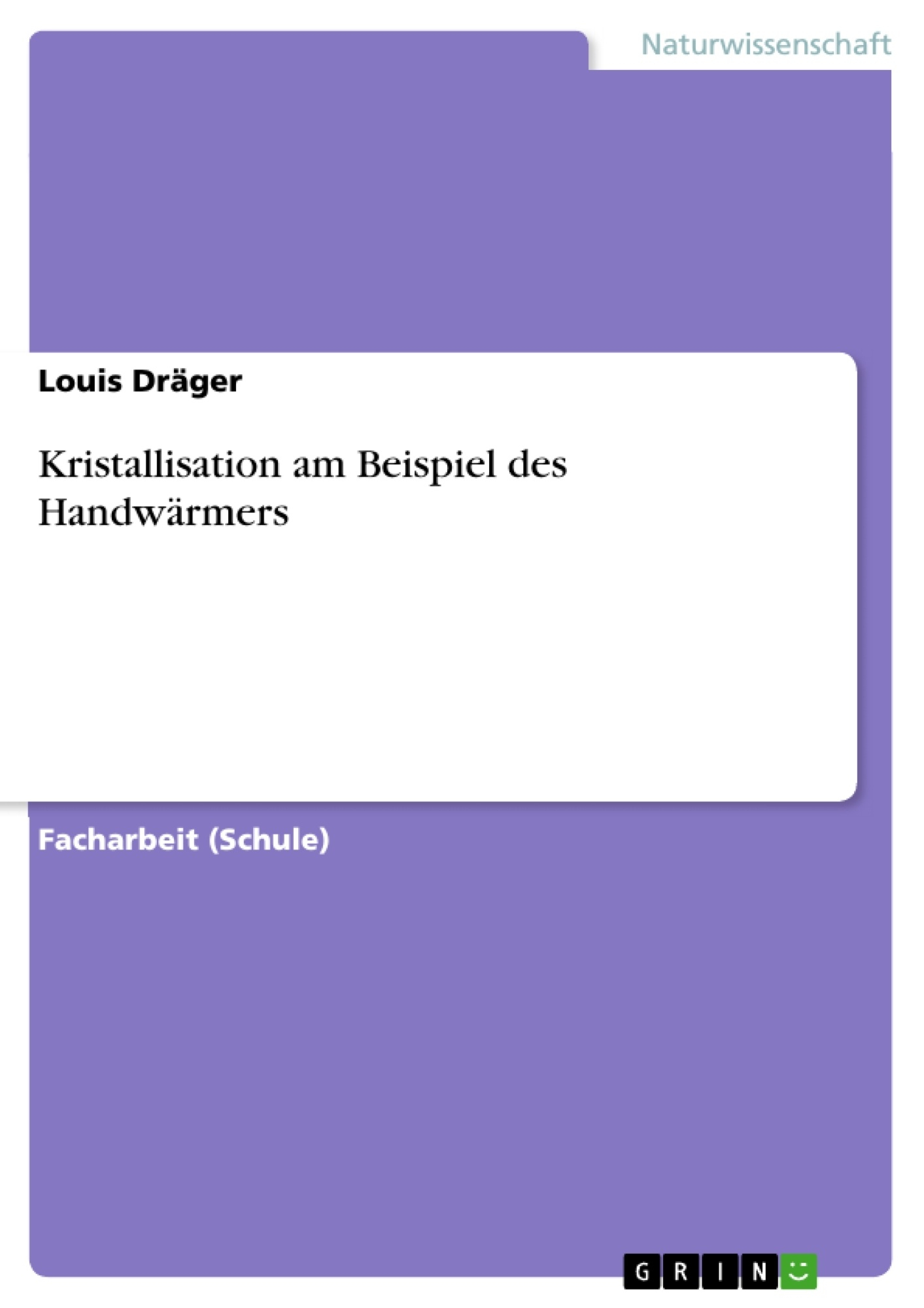 Titel: Kristallisation am Beispiel des Handwärmers