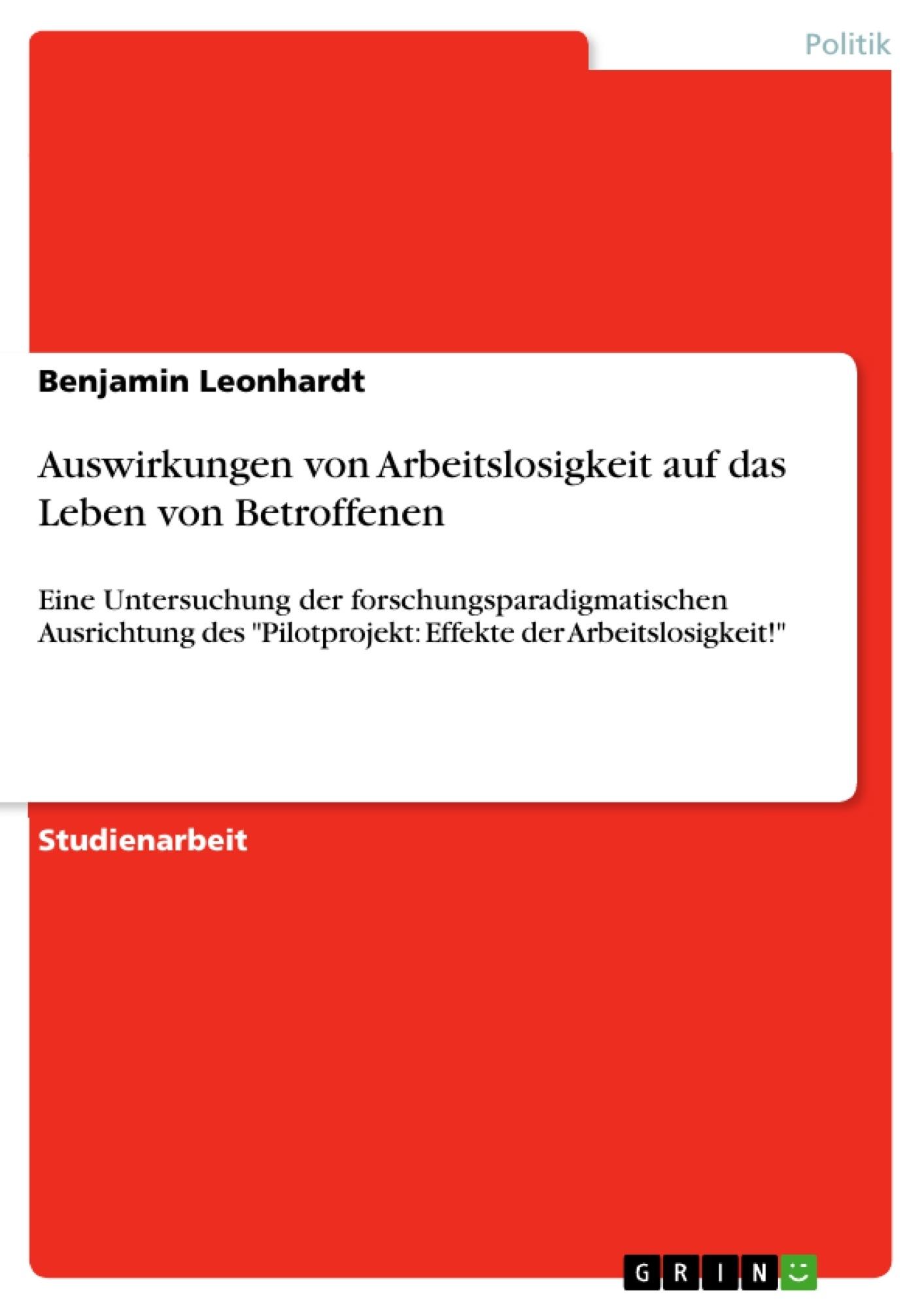 Titel: Auswirkungen von Arbeitslosigkeit auf das Leben von Betroffenen