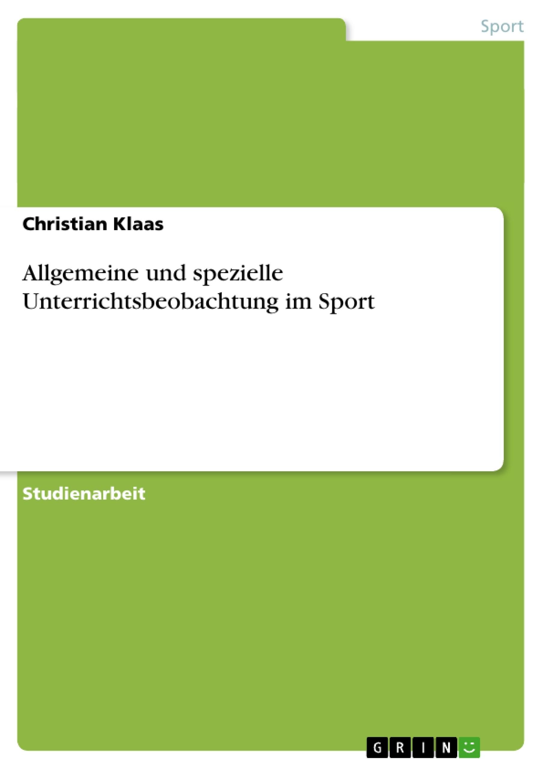 Titel: Allgemeine und spezielle Unterrichtsbeobachtung im Sport