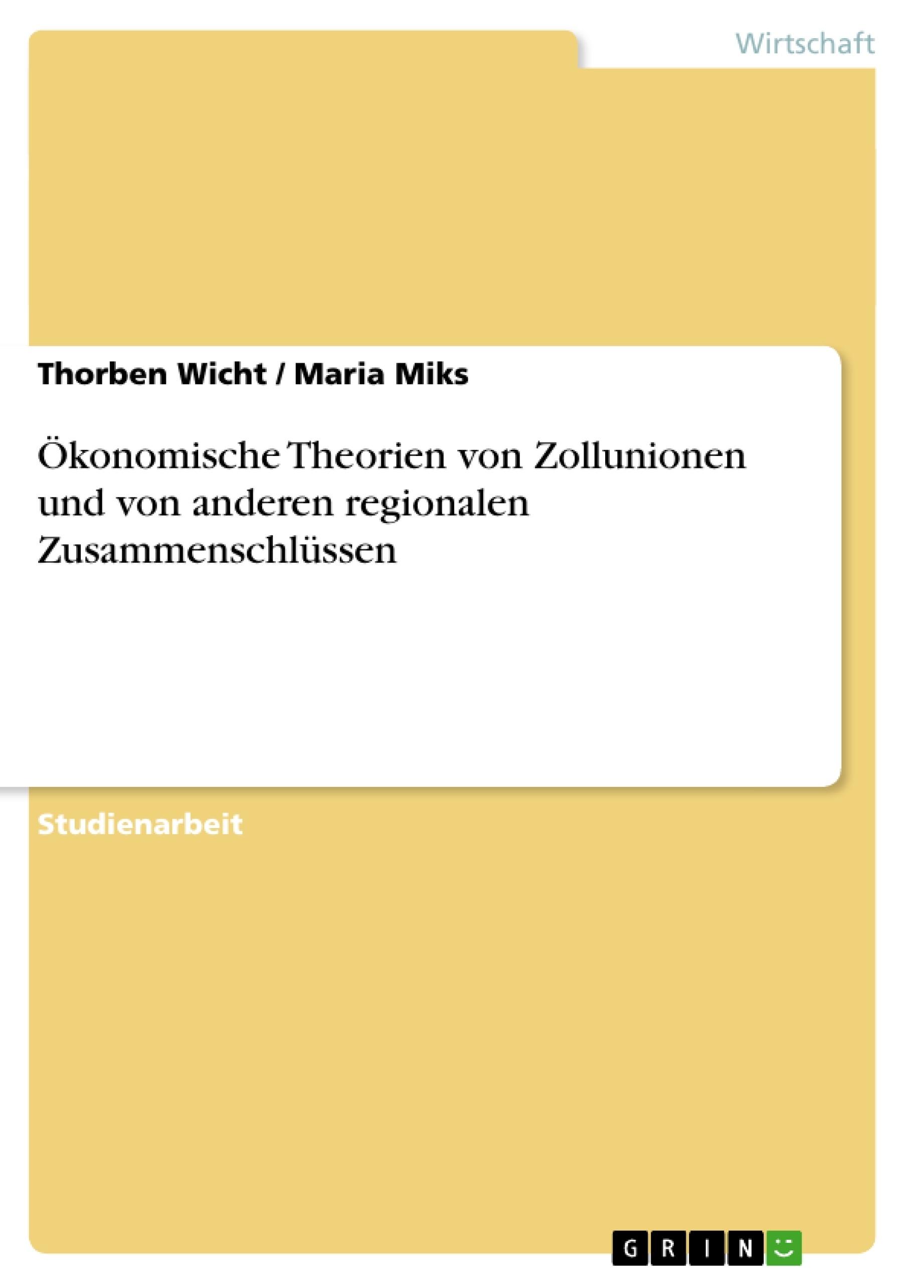 Titel: Ökonomische Theorien von Zollunionen und von anderen regionalen Zusammenschlüssen