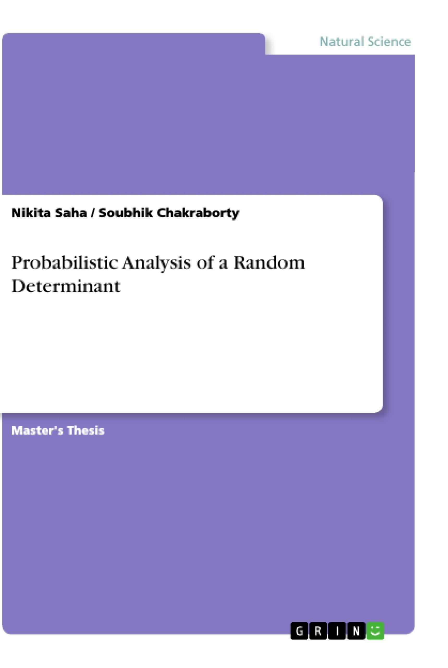 Title: Probabilistic Analysis of a Random Determinant