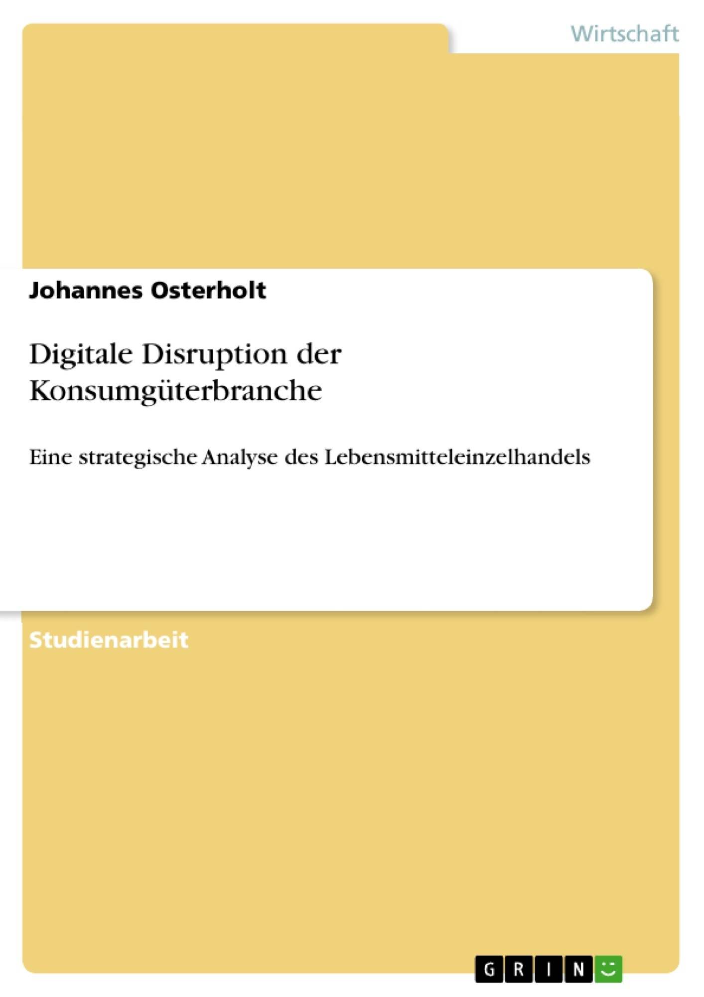 Titel: Digitale Disruption der Konsumgüterbranche