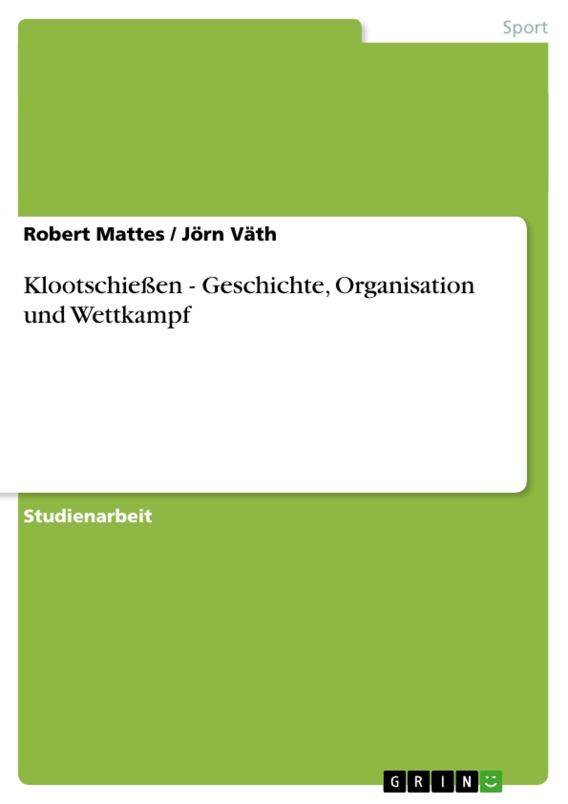 Titel: Klootschießen - Geschichte, Organisation und Wettkampf