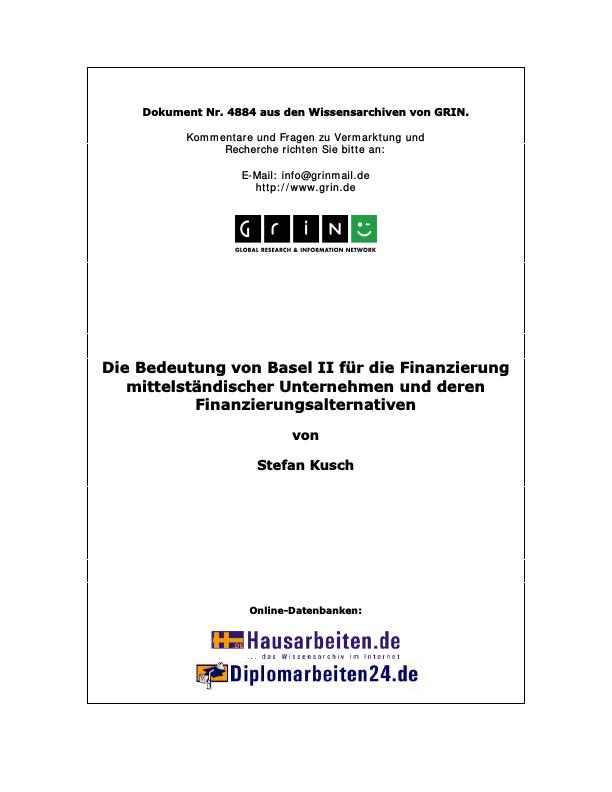 Titel: Die Bedeutung von Basel II für die Finanzierung mittelständischer Unternehmen und deren Finanzierungsalternativen