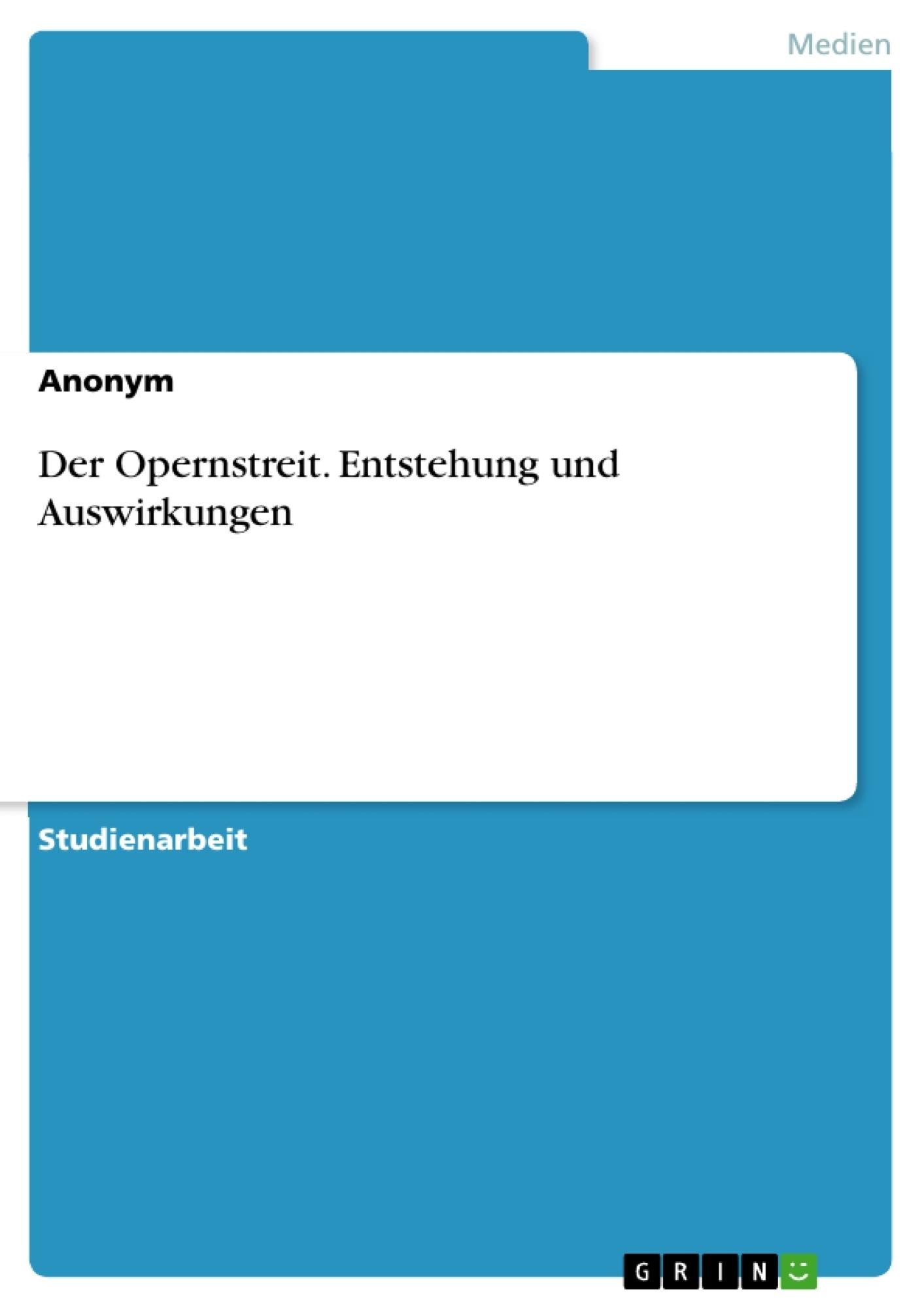Titel: Der Opernstreit. Entstehung und Auswirkungen