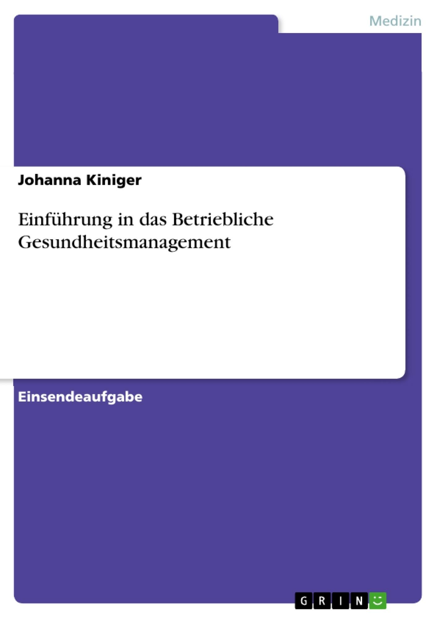 Titel: Einführung in das Betriebliche Gesundheitsmanagement