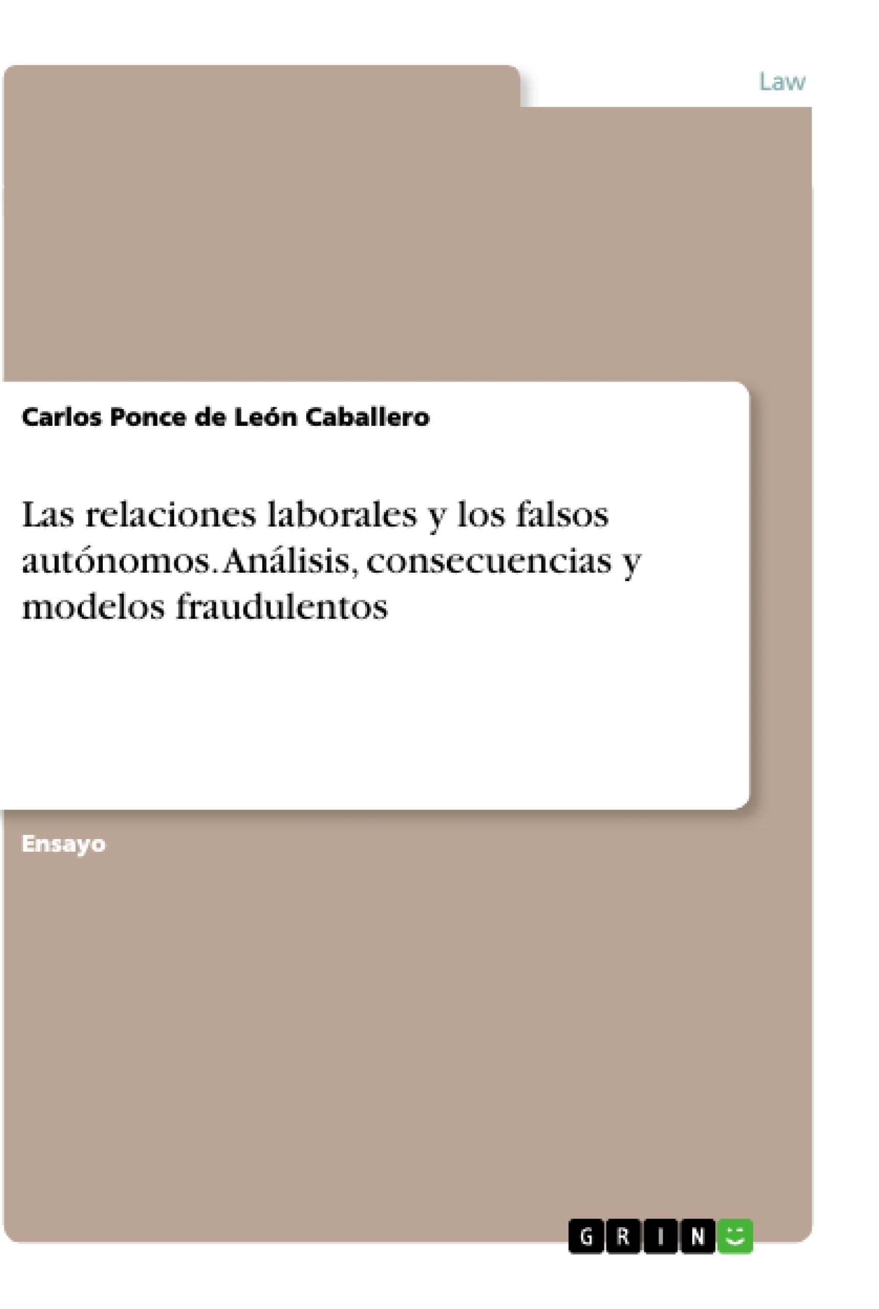 Título: Las relaciones laborales y los falsos autónomos. Análisis, consecuencias y modelos fraudulentos