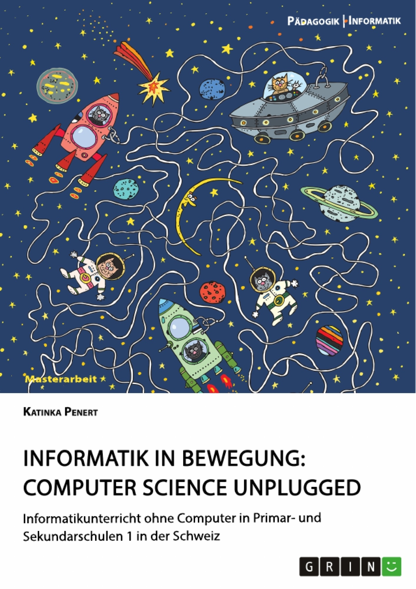 Titel: Informatik in Bewegung: Computer Science unplugged
