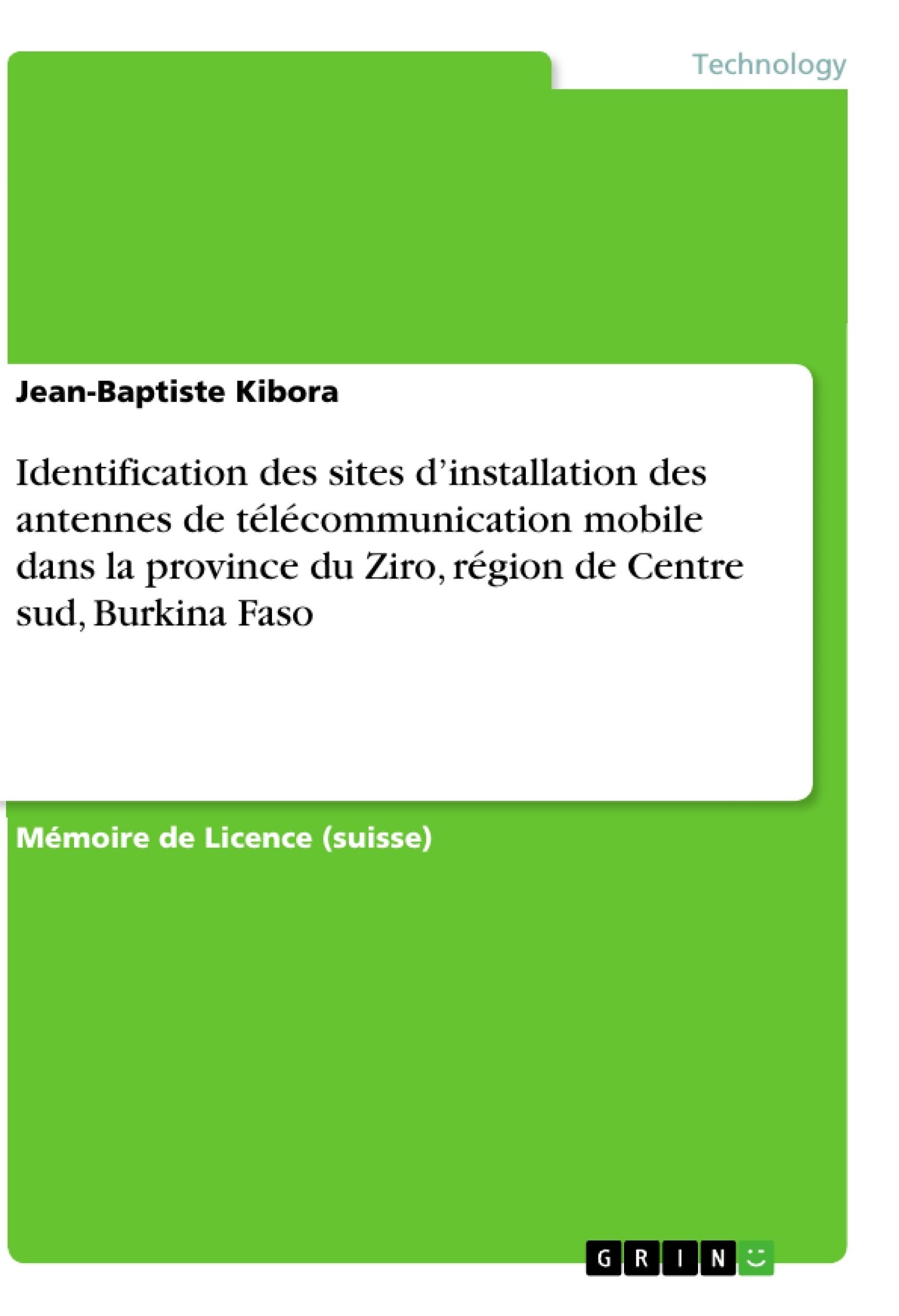 Titre: Identification des sites d'installation des antennes de télécommunication mobile dans la province du Ziro, région de Centre sud, Burkina Faso