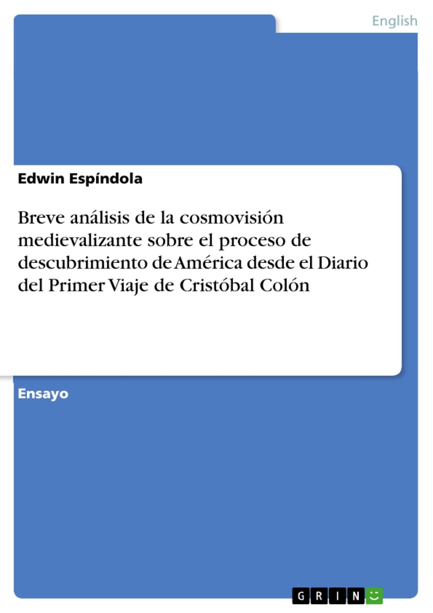 Título: Breve análisis de la cosmovisión medievalizante sobre el proceso de descubrimiento de América desde el Diario del Primer Viaje de Cristóbal Colón
