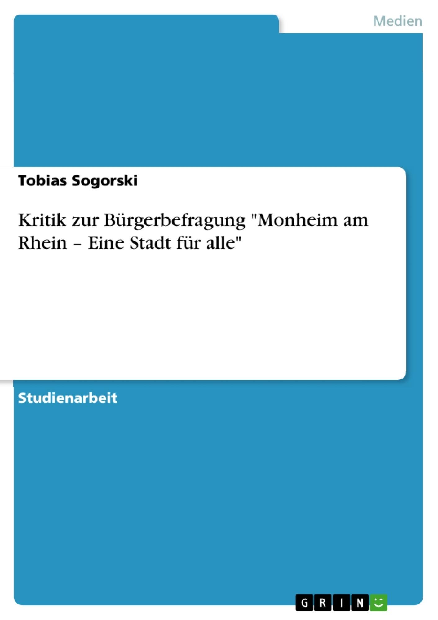 """Titel: Kritik zur Bürgerbefragung """"Monheim am Rhein – Eine Stadt für alle"""""""