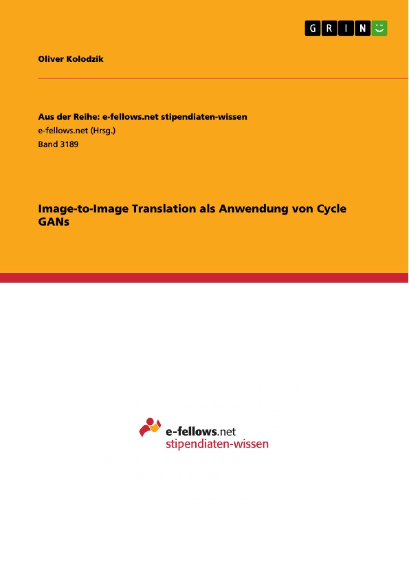 Titel: Image-to-Image Translation als Anwendung von Cycle GANs