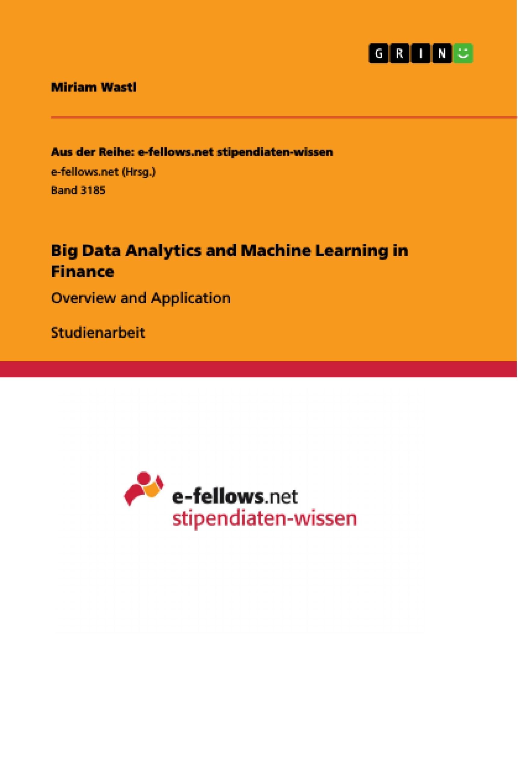 Titel: Big Data Analytics and Machine Learning in Finance