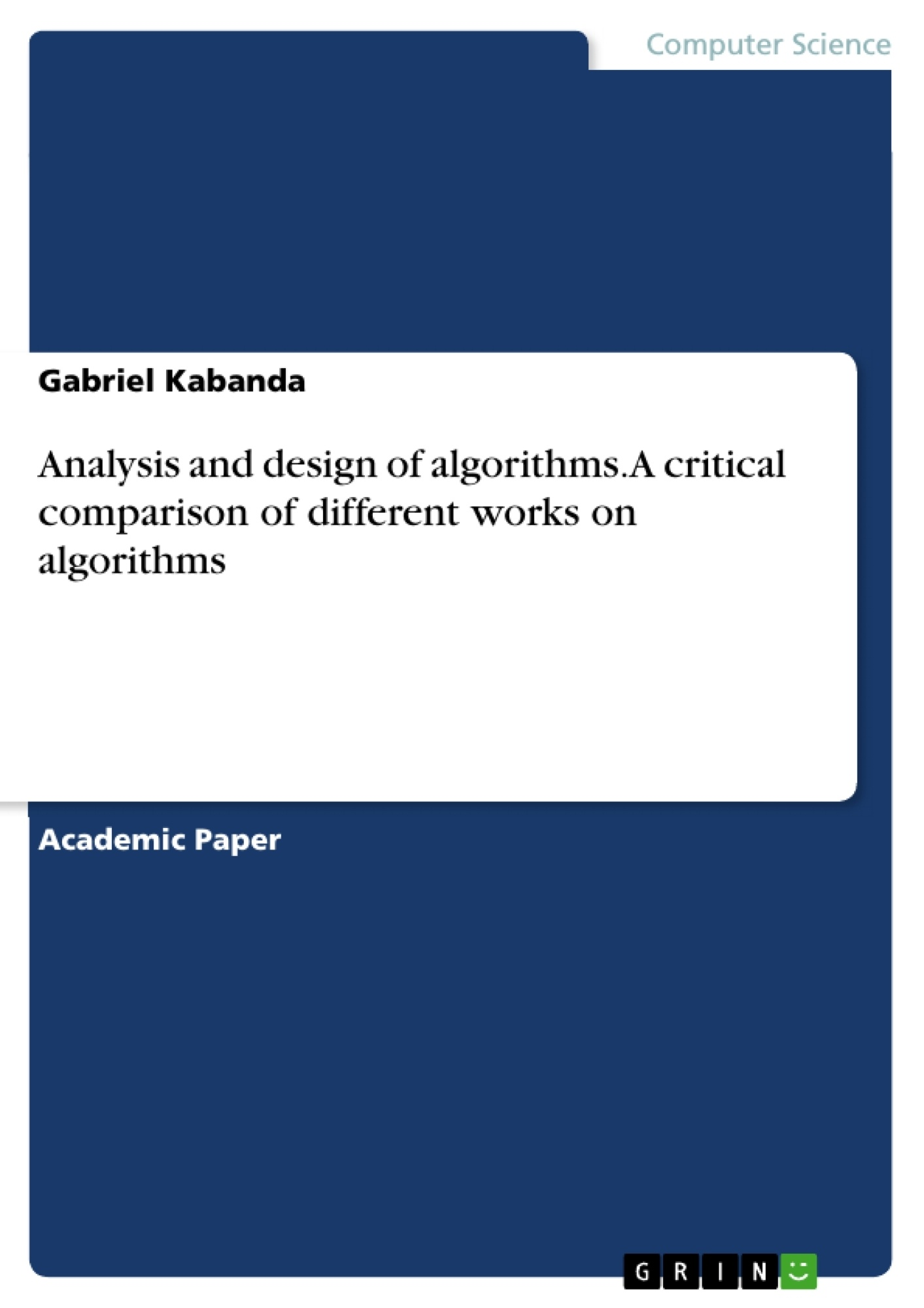 Title: Analysis and design of algorithms. A critical comparison of different works on algorithms