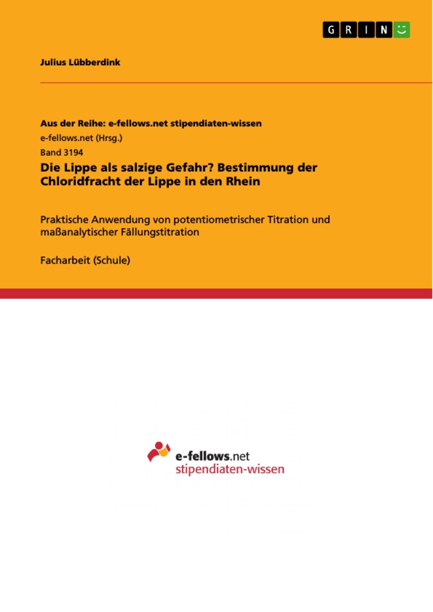 Titel: Die Lippe als salzige Gefahr? Bestimmung der Chloridfracht der Lippe in den Rhein