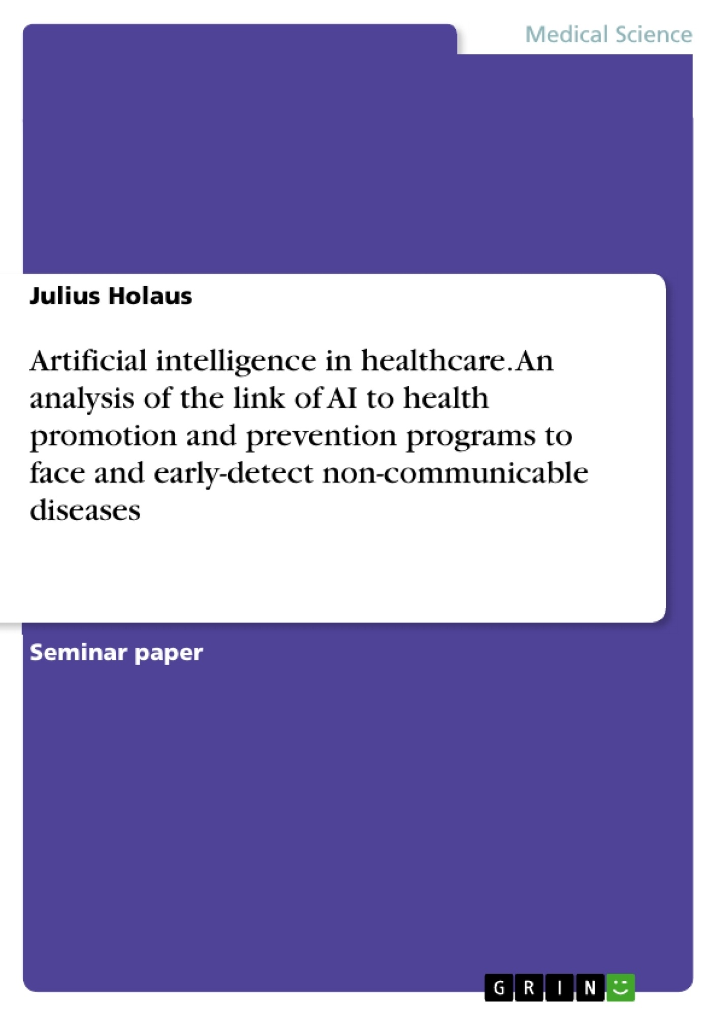 Title: Artificial intelligence in healthcare. An analysis of the link of AI to health promotion and prevention programs to face and early-detect non-communicable diseases