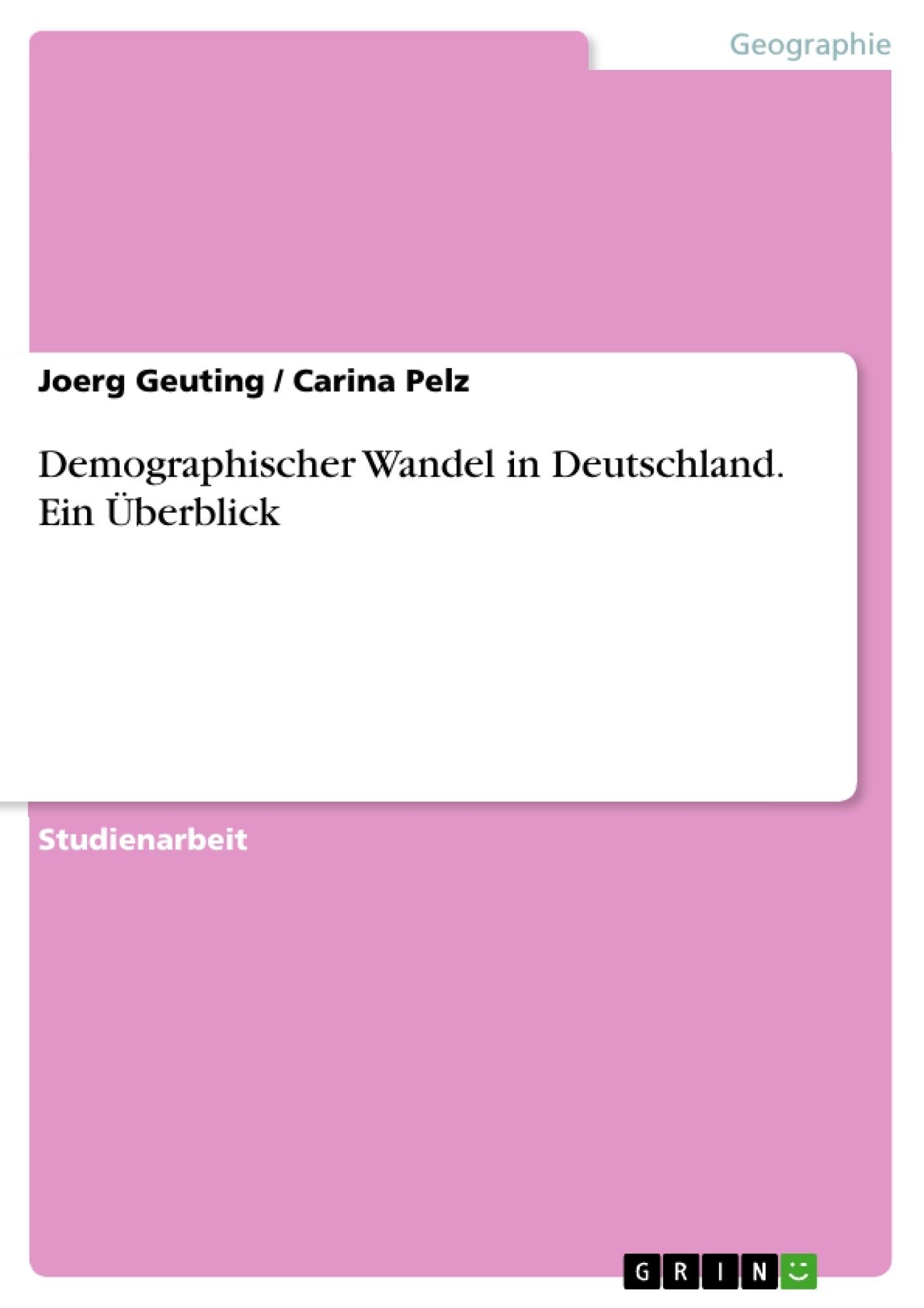 Titel: Demographischer Wandel in Deutschland. Ein Überblick