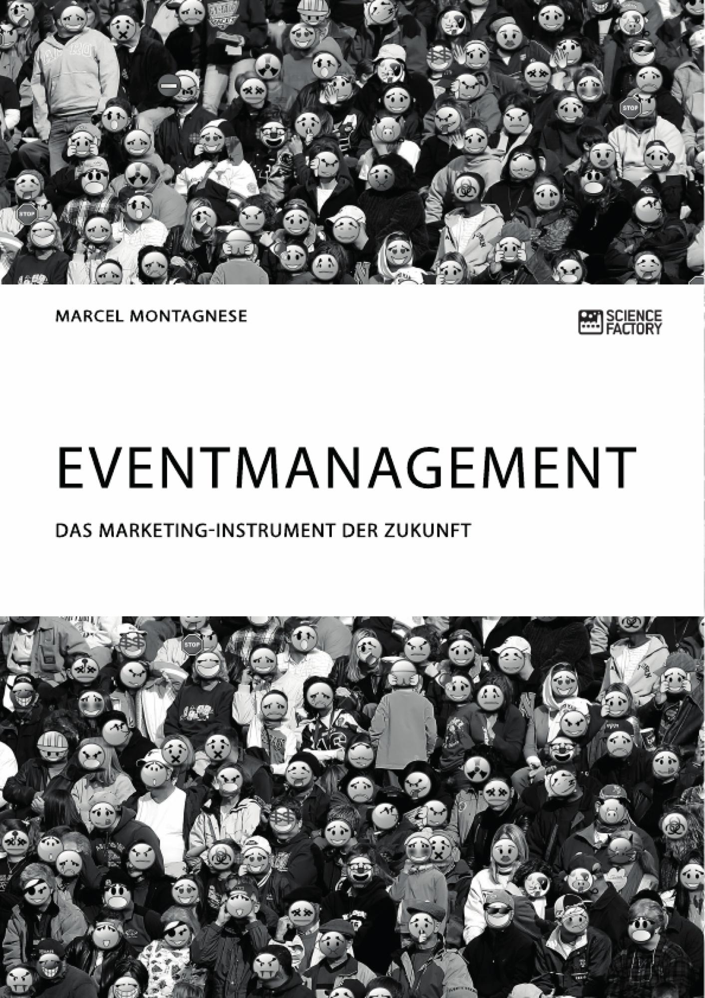Titel: Eventmanagement. Das Marketing-Instrument der Zukunft