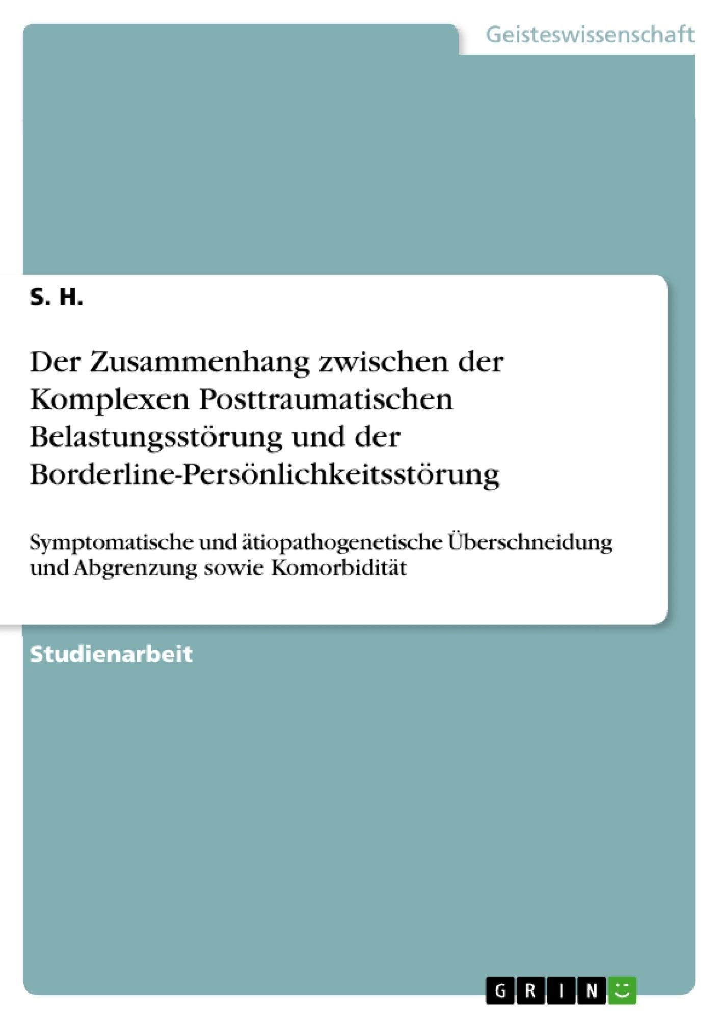 Titel: Der Zusammenhang zwischen der Komplexen Posttraumatischen Belastungsstörung und der Borderline-Persönlichkeitsstörung