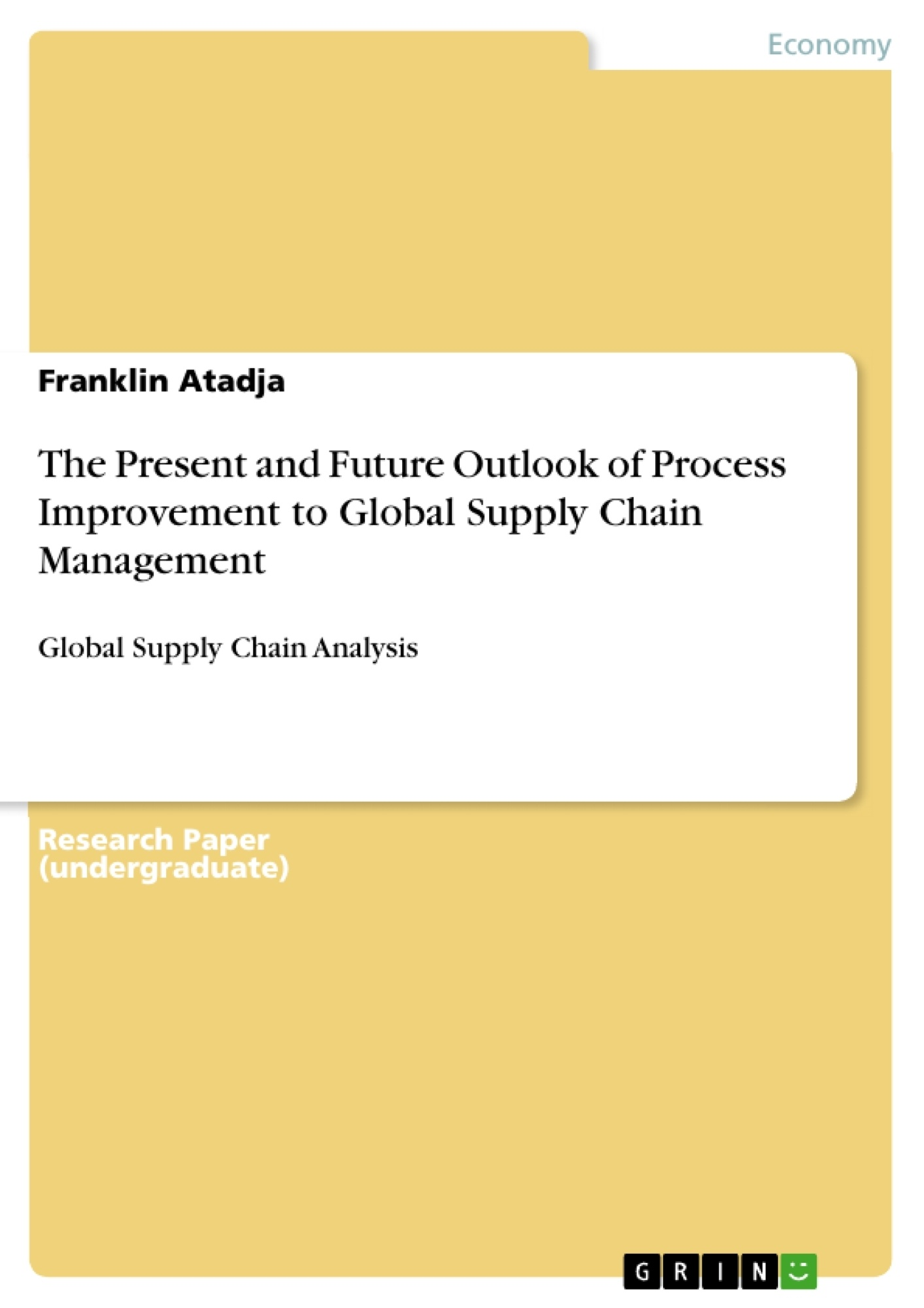Title: The Present and Future Outlook of Process Improvement to Global Supply Chain Management